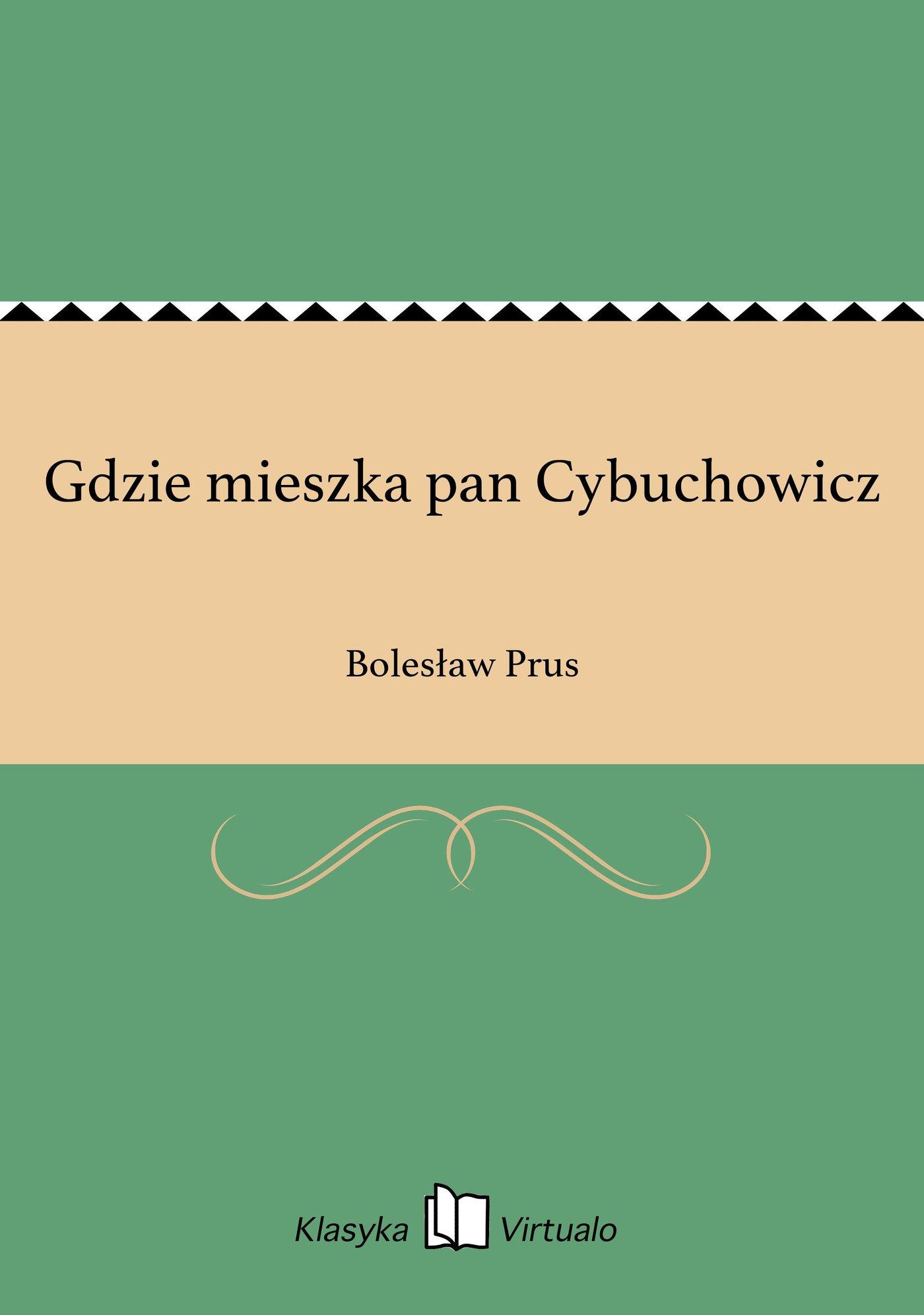 Gdzie mieszka pan Cybuchowicz - Ebook (Książka EPUB) do pobrania w formacie EPUB