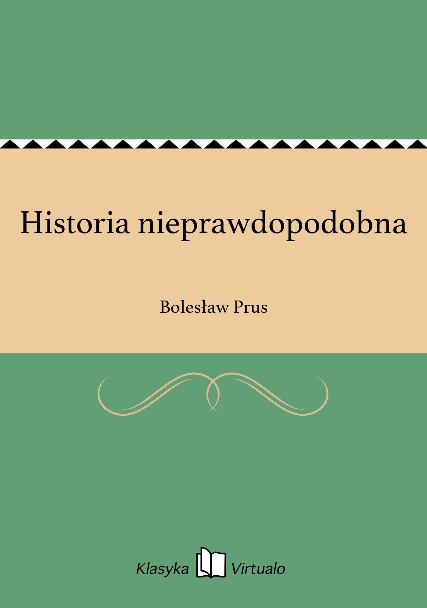 Historia nieprawdopodobna - Ebook (Książka EPUB) do pobrania w formacie EPUB