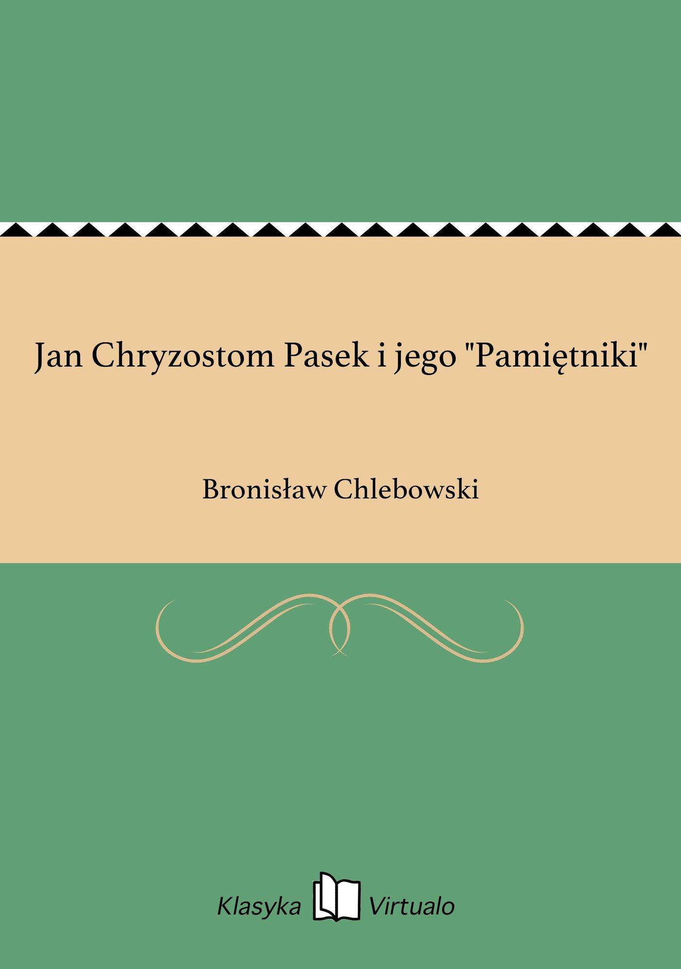 """Jan Chryzostom Pasek i jego """"Pamiętniki"""" - Ebook (Książka EPUB) do pobrania w formacie EPUB"""