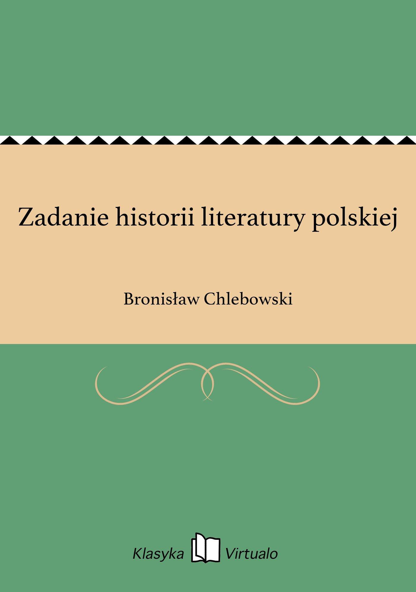 Zadanie historii literatury polskiej - Ebook (Książka EPUB) do pobrania w formacie EPUB