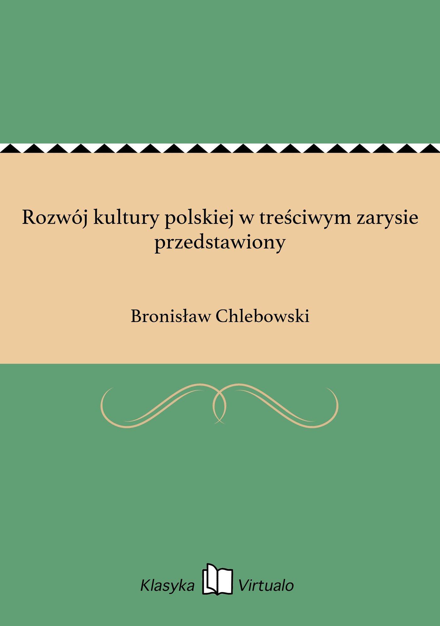 Rozwój kultury polskiej w treściwym zarysie przedstawiony - Ebook (Książka EPUB) do pobrania w formacie EPUB