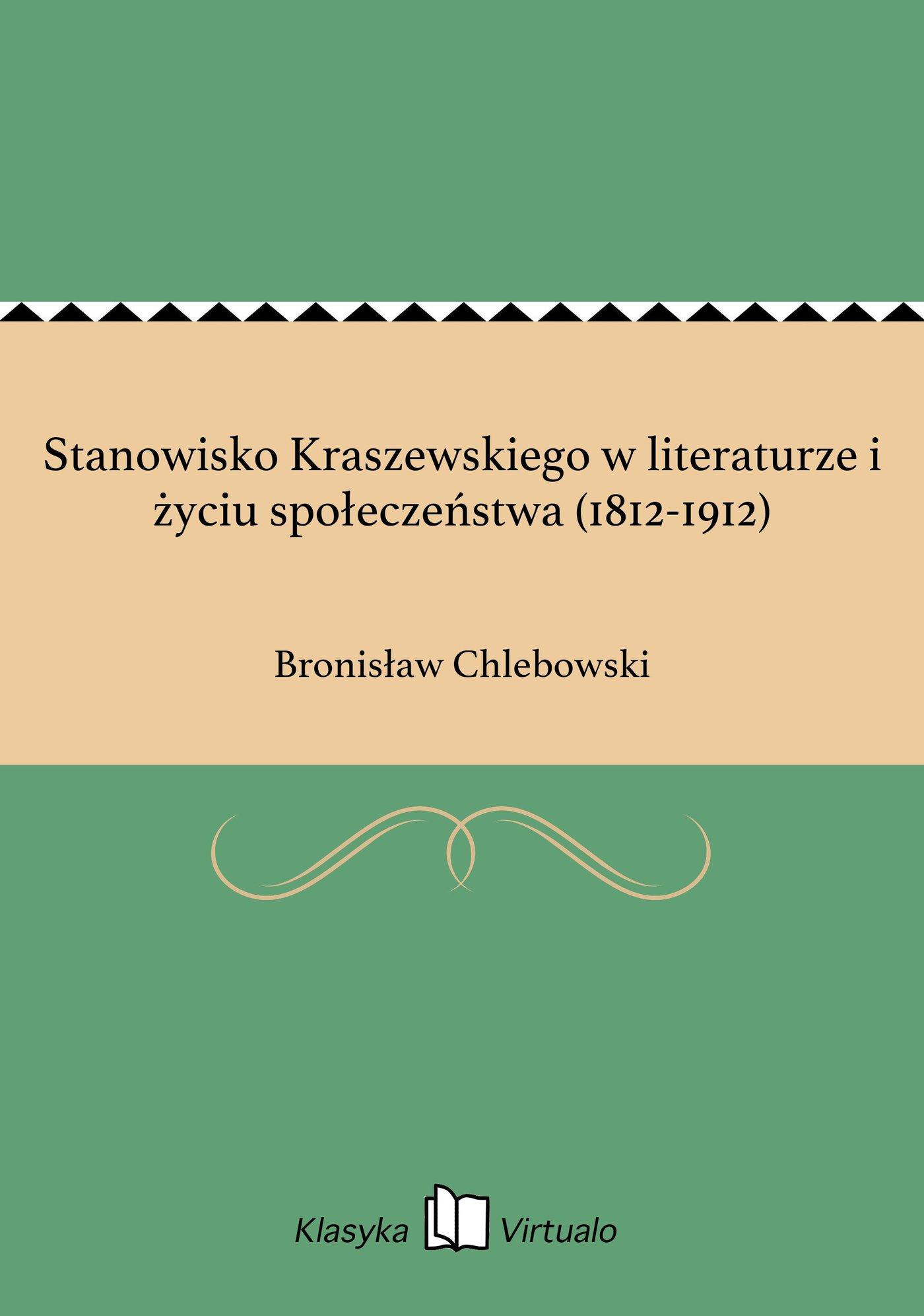 Stanowisko Kraszewskiego w literaturze i życiu społeczeństwa (1812-1912) - Ebook (Książka EPUB) do pobrania w formacie EPUB