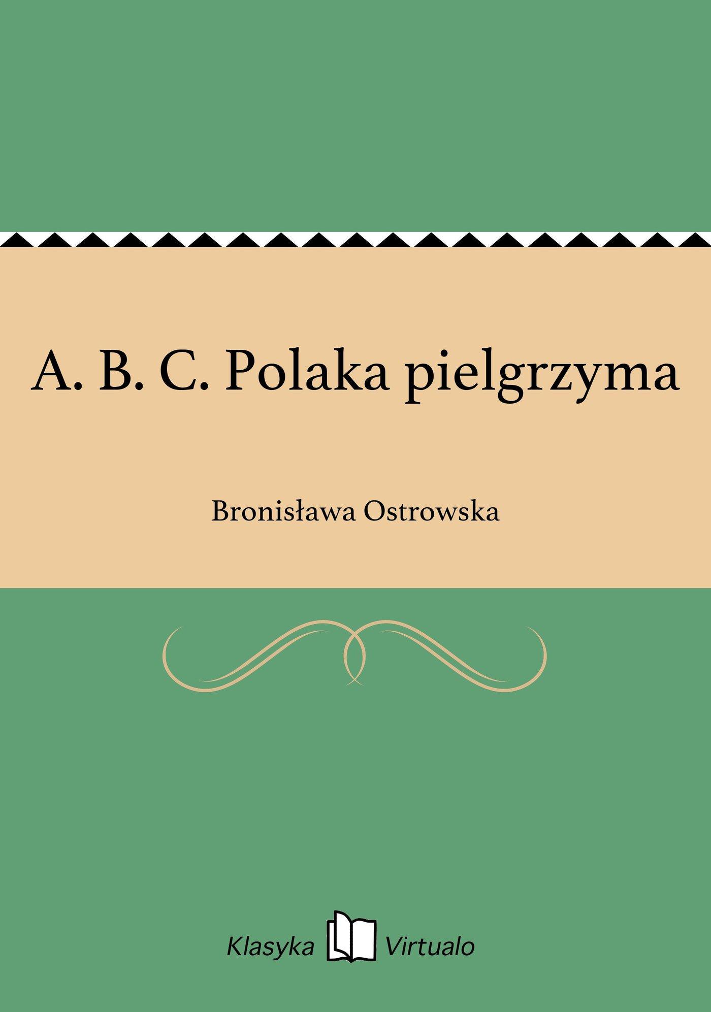 A. B. C. Polaka pielgrzyma - Ebook (Książka EPUB) do pobrania w formacie EPUB