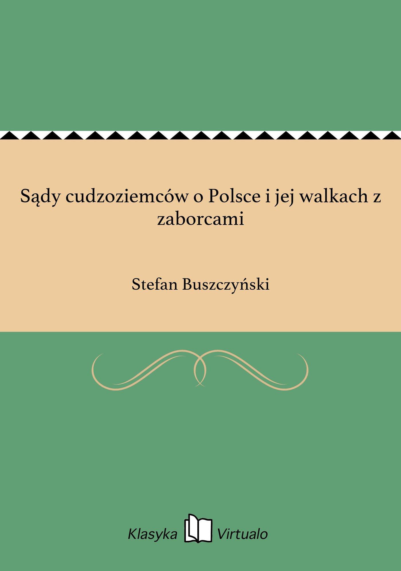Sądy cudzoziemców o Polsce i jej walkach z zaborcami - Ebook (Książka EPUB) do pobrania w formacie EPUB