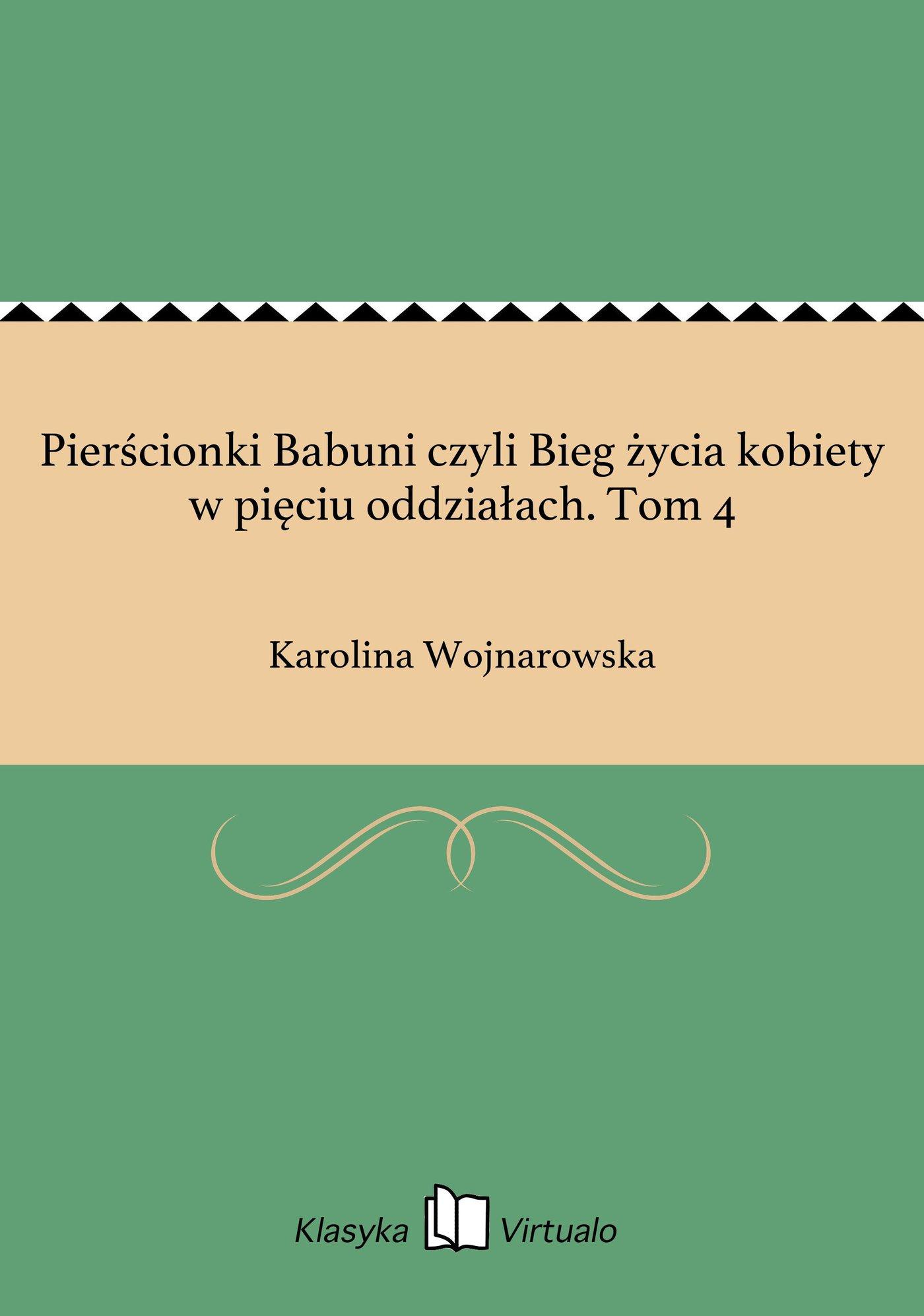Pierścionki Babuni czyli Bieg życia kobiety w pięciu oddziałach. Tom 4 - Ebook (Książka EPUB) do pobrania w formacie EPUB