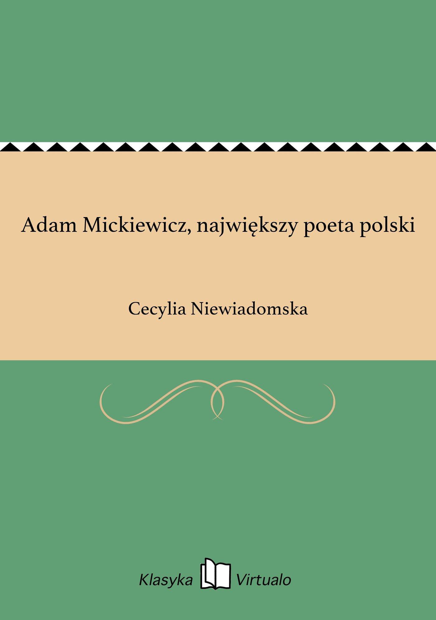 Adam Mickiewicz, największy poeta polski - Ebook (Książka EPUB) do pobrania w formacie EPUB