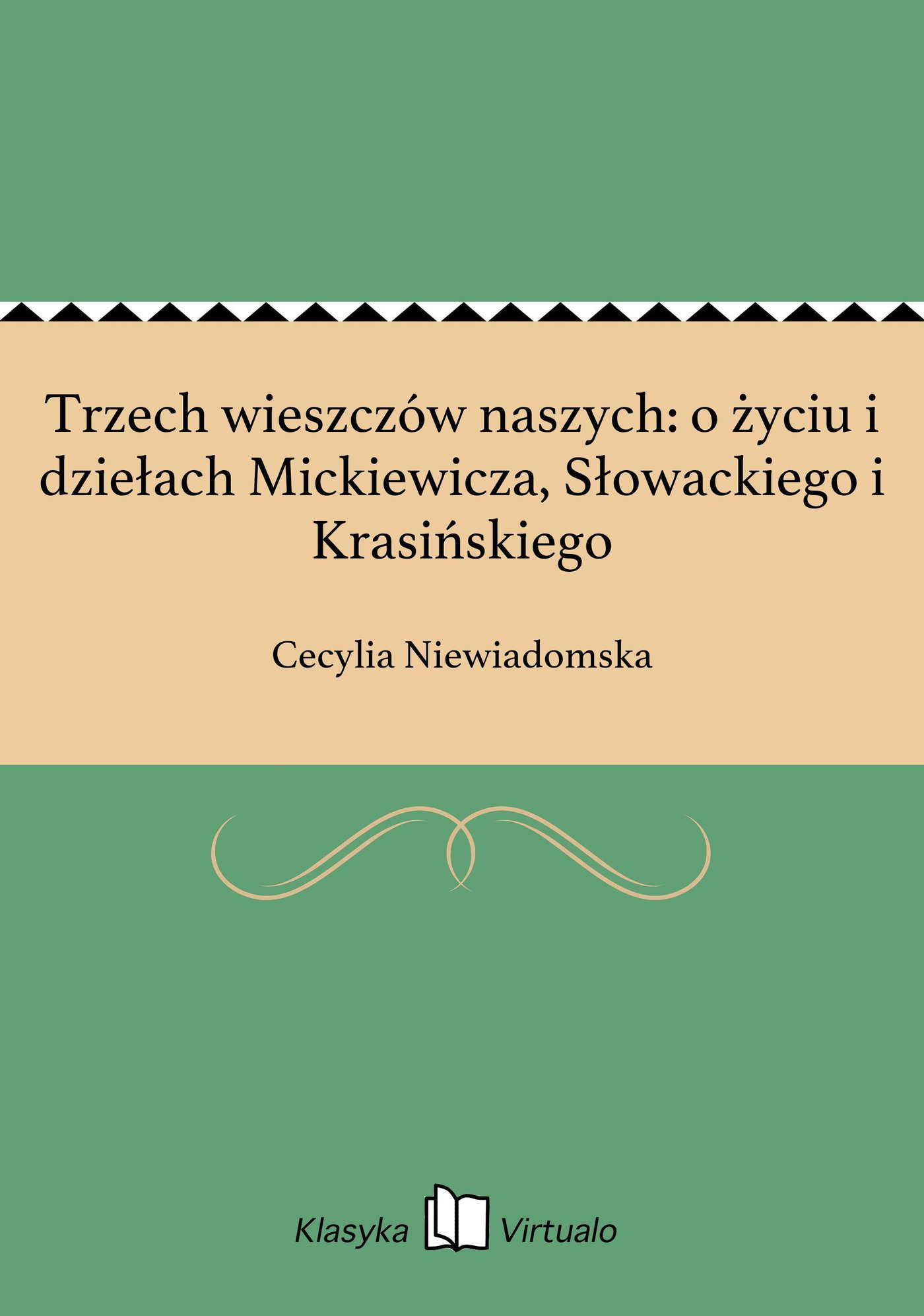 Trzech wieszczów naszych: o życiu i dziełach Mickiewicza, Słowackiego i Krasińskiego - Ebook (Książka EPUB) do pobrania w formacie EPUB