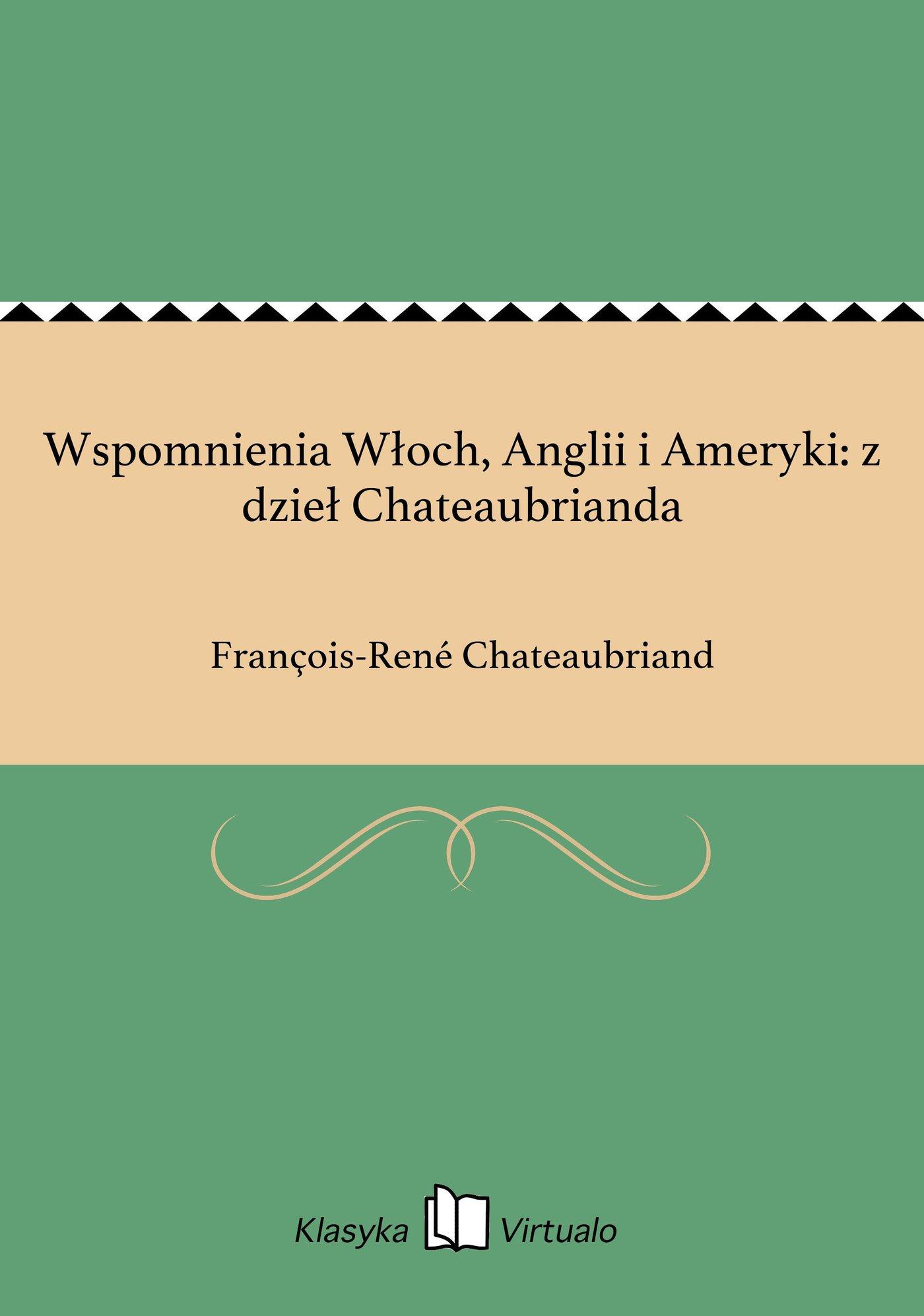 Wspomnienia Włoch, Anglii i Ameryki: z dzieł Chateaubrianda - Ebook (Książka EPUB) do pobrania w formacie EPUB