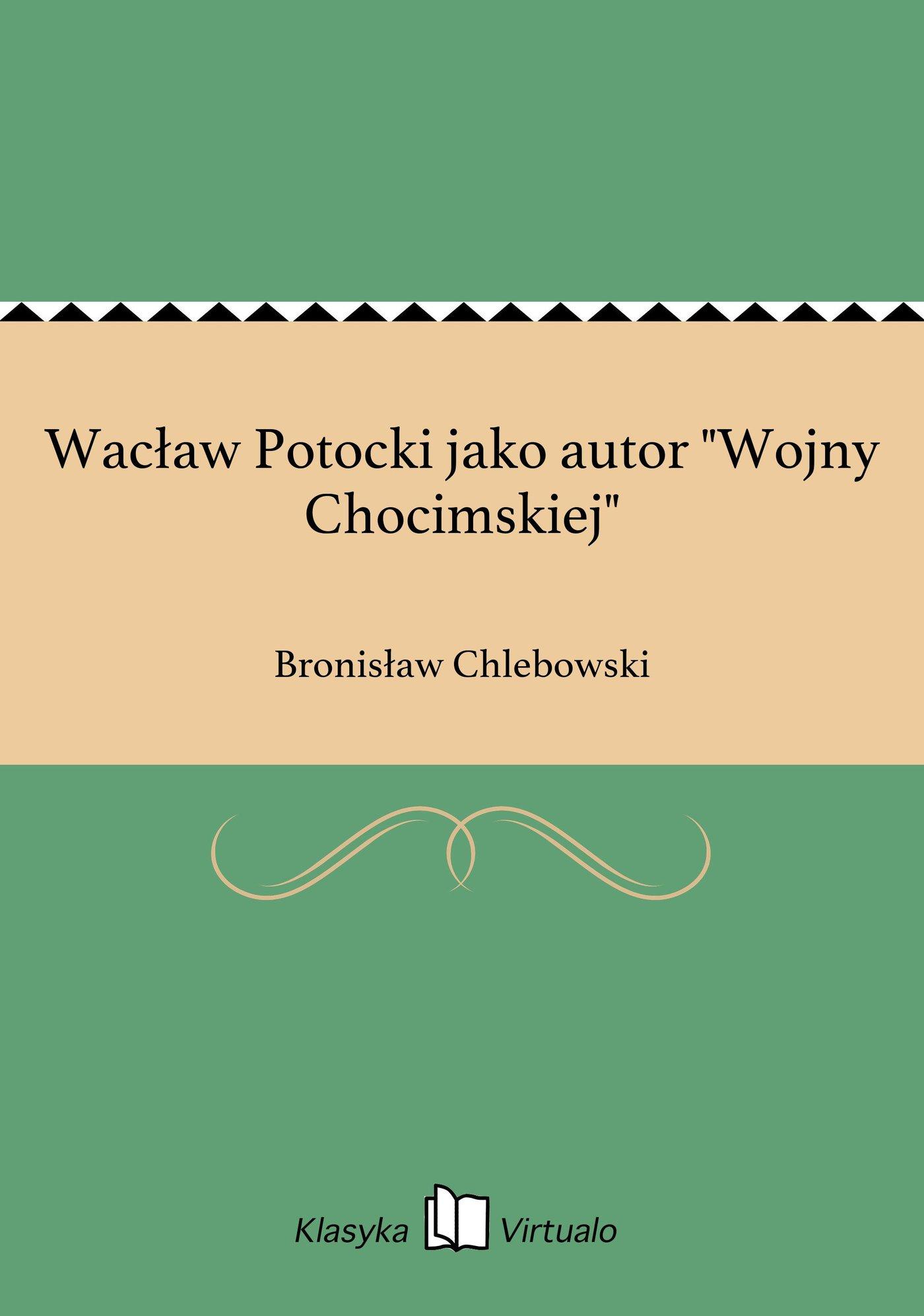 """Wacław Potocki jako autor """"Wojny Chocimskiej"""" - Ebook (Książka EPUB) do pobrania w formacie EPUB"""