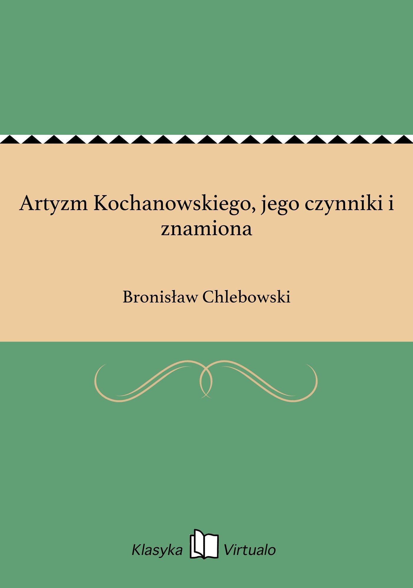 Artyzm Kochanowskiego, jego czynniki i znamiona - Ebook (Książka EPUB) do pobrania w formacie EPUB