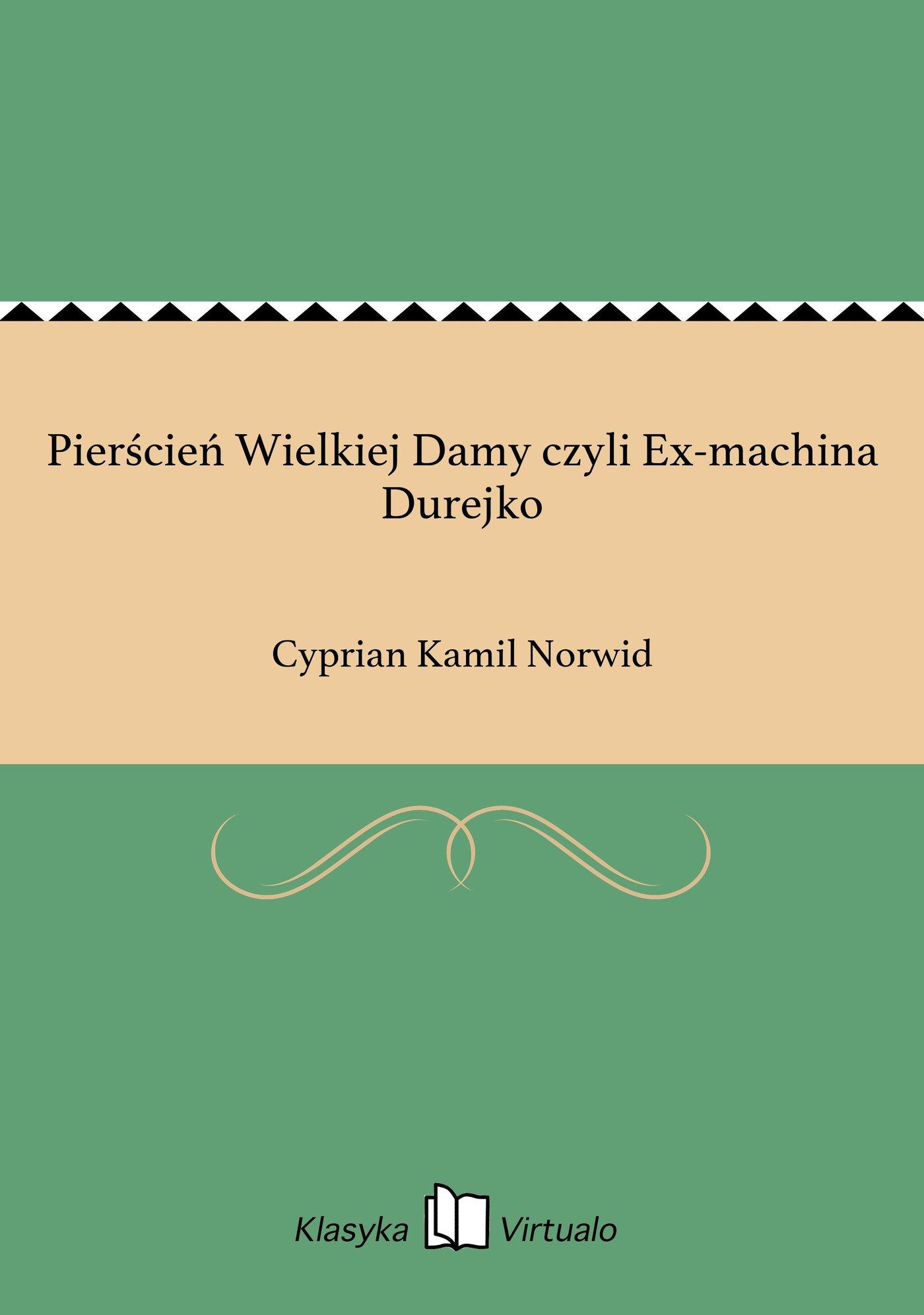 Pierścień Wielkiej Damy czyli Ex-machina Durejko - Ebook (Książka EPUB) do pobrania w formacie EPUB