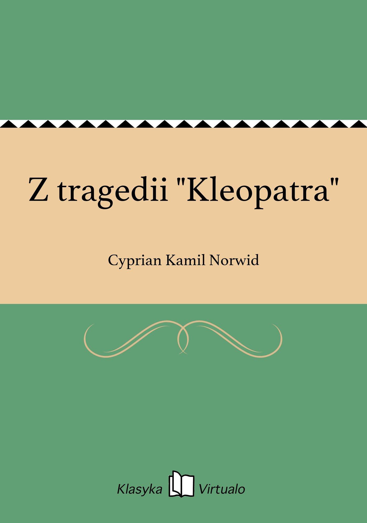 """Z tragedii """"Kleopatra"""" - Ebook (Książka EPUB) do pobrania w formacie EPUB"""