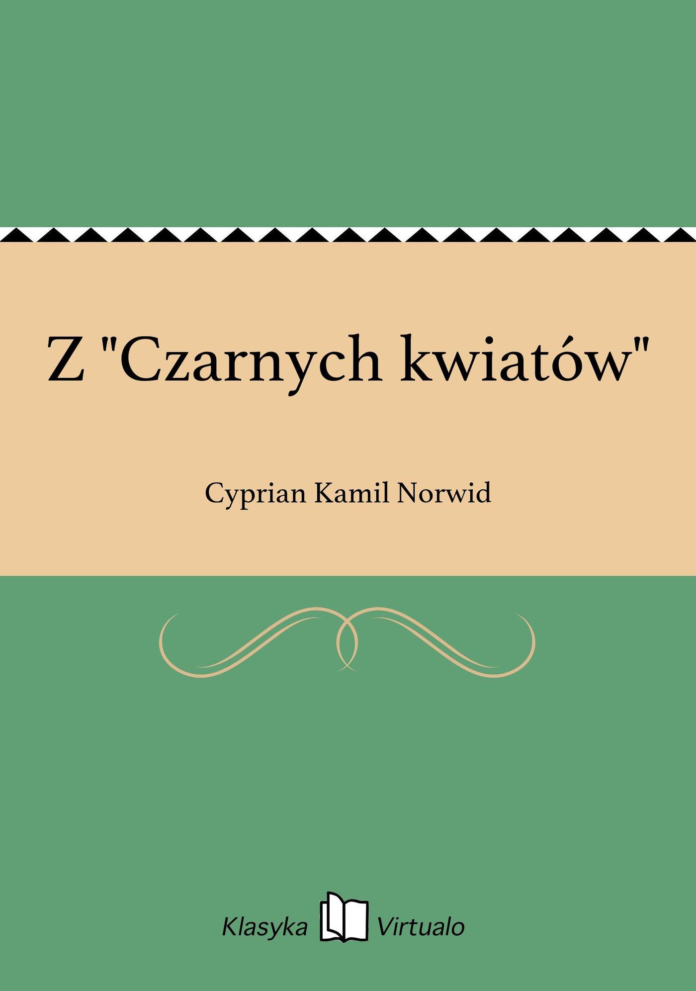 """Z """"Czarnych kwiatów"""" - Ebook (Książka EPUB) do pobrania w formacie EPUB"""