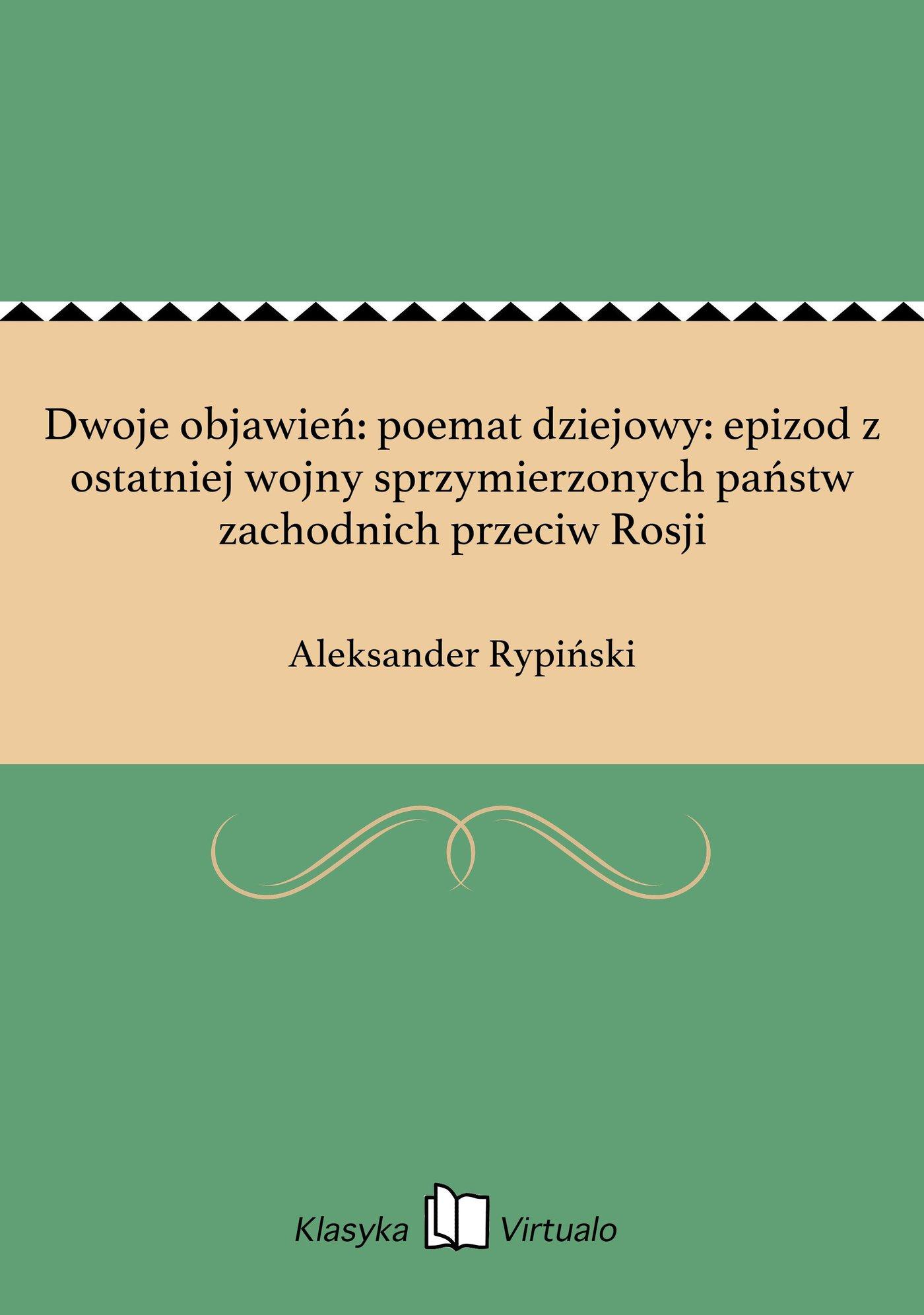 Dwoje objawień: poemat dziejowy: epizod z ostatniej wojny sprzymierzonych państw zachodnich przeciw Rosji - Ebook (Książka EPUB) do pobrania w formacie EPUB