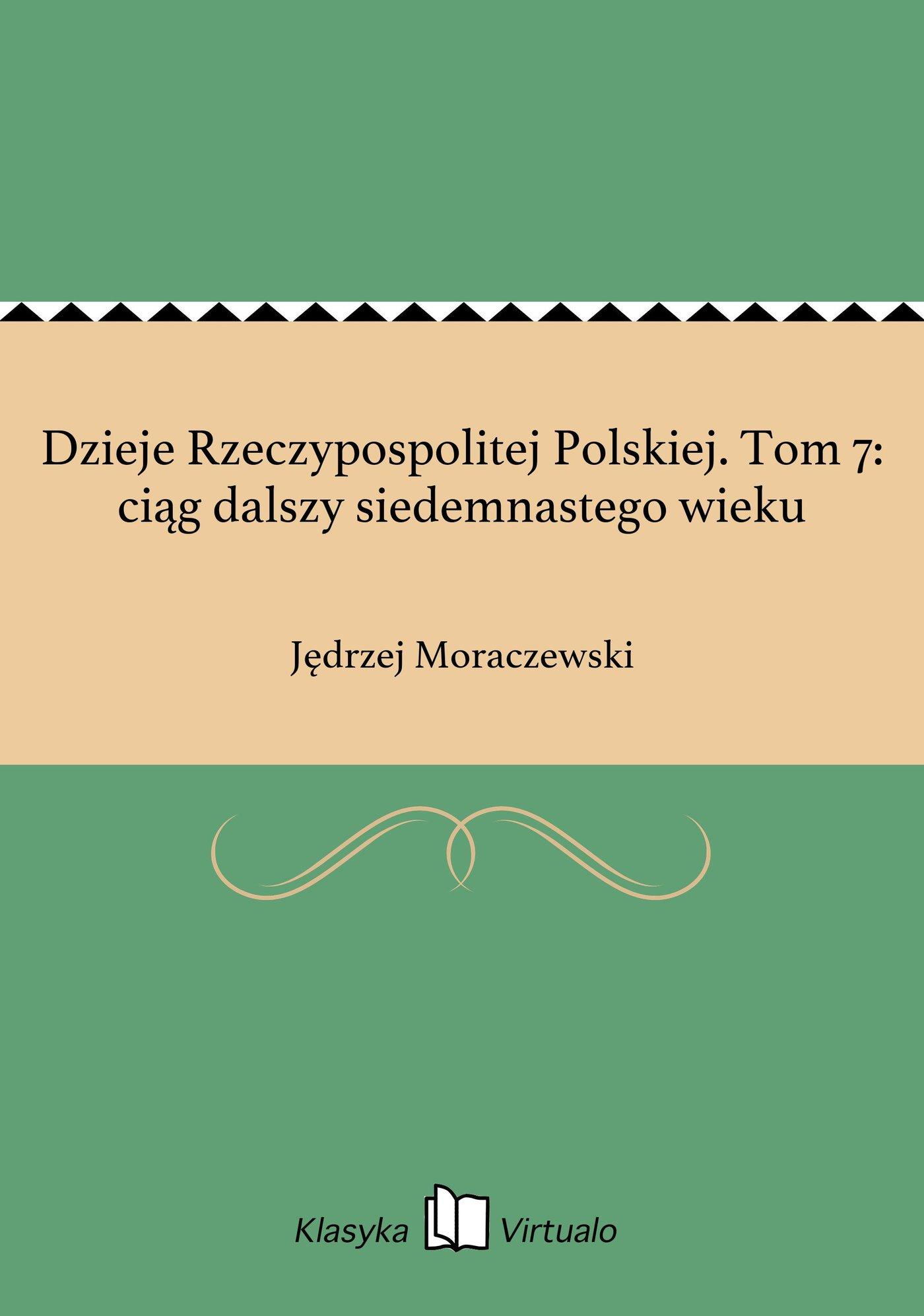 Dzieje Rzeczypospolitej Polskiej. Tom 7: ciąg dalszy siedemnastego wieku - Ebook (Książka EPUB) do pobrania w formacie EPUB