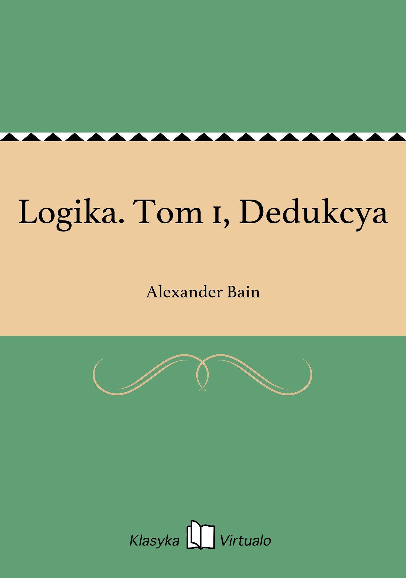 Logika. Tom 1, Dedukcya - Ebook (Książka EPUB) do pobrania w formacie EPUB