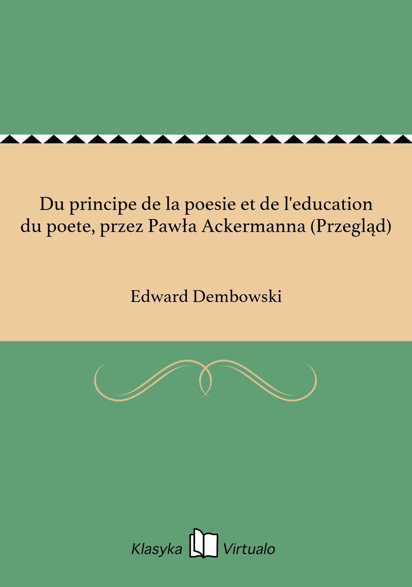 Du principe de la poesie et de l'education du poete, przez Pawła Ackermanna (Przegląd) - Ebook (Książka EPUB) do pobrania w formacie EPUB