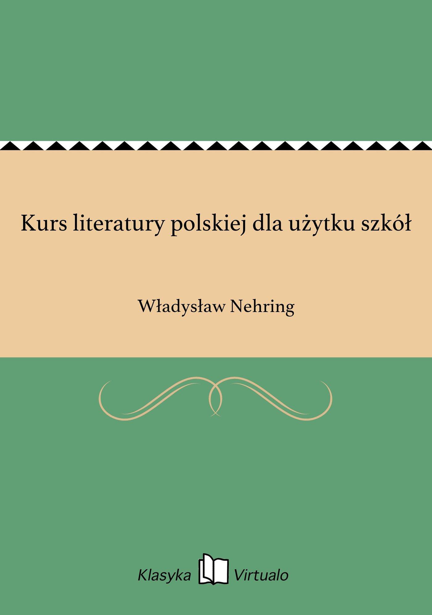 Kurs literatury polskiej dla użytku szkół - Ebook (Książka EPUB) do pobrania w formacie EPUB