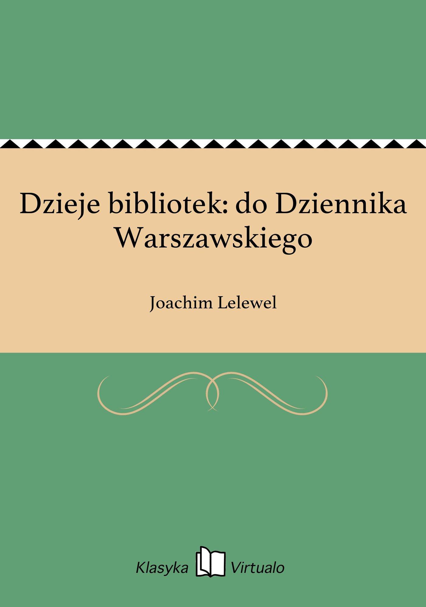 Dzieje bibliotek: do Dziennika Warszawskiego - Ebook (Książka EPUB) do pobrania w formacie EPUB