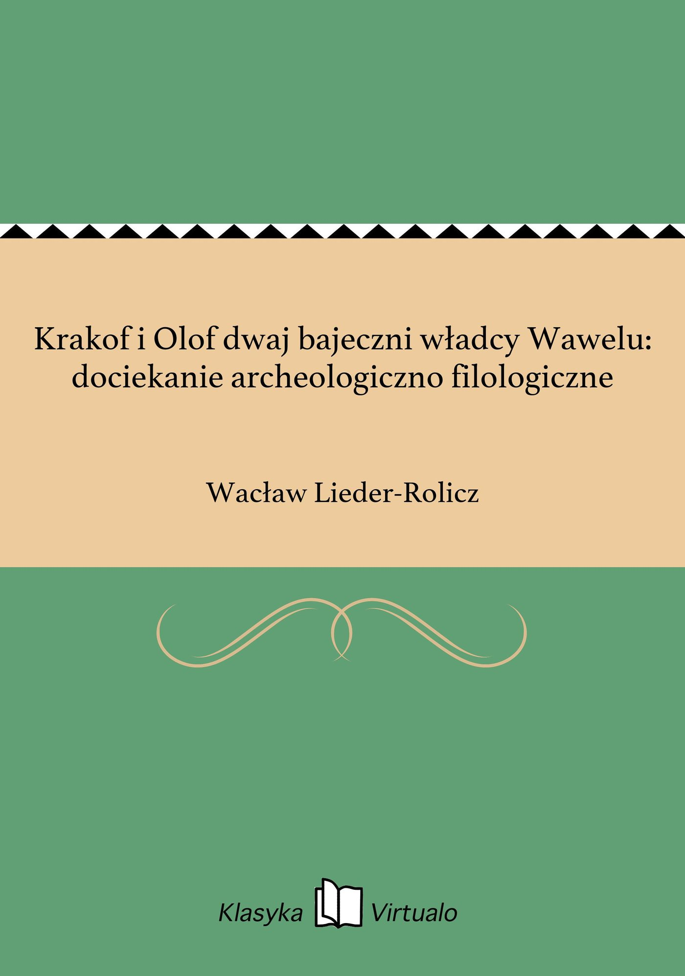 Krakof i Olof dwaj bajeczni władcy Wawelu: dociekanie archeologiczno filologiczne - Ebook (Książka EPUB) do pobrania w formacie EPUB