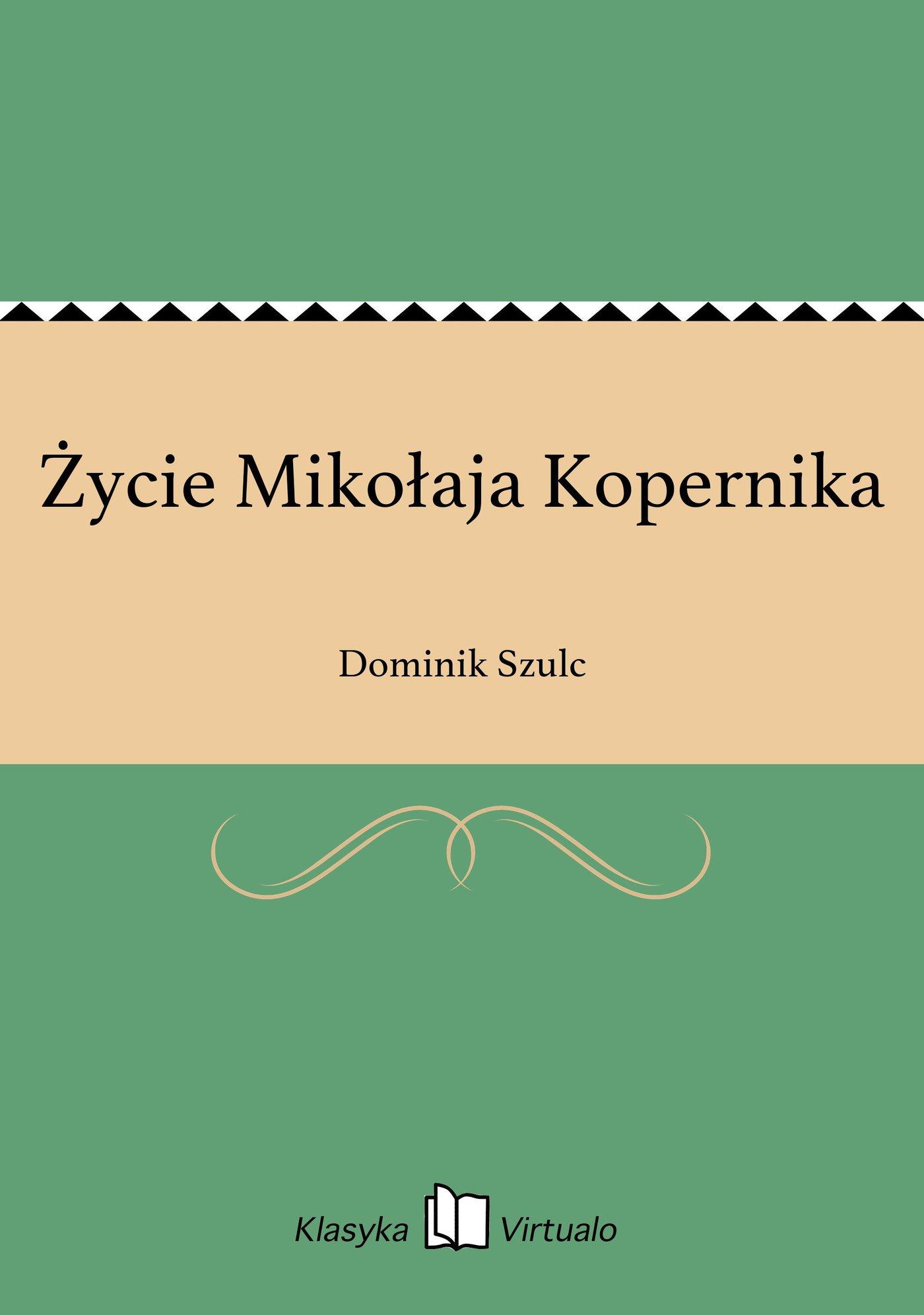 Życie Mikołaja Kopernika - Ebook (Książka EPUB) do pobrania w formacie EPUB