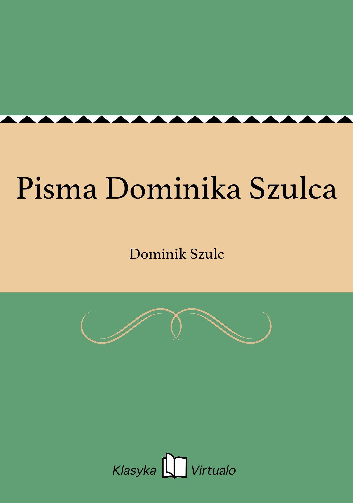 Pisma Dominika Szulca - Ebook (Książka EPUB) do pobrania w formacie EPUB