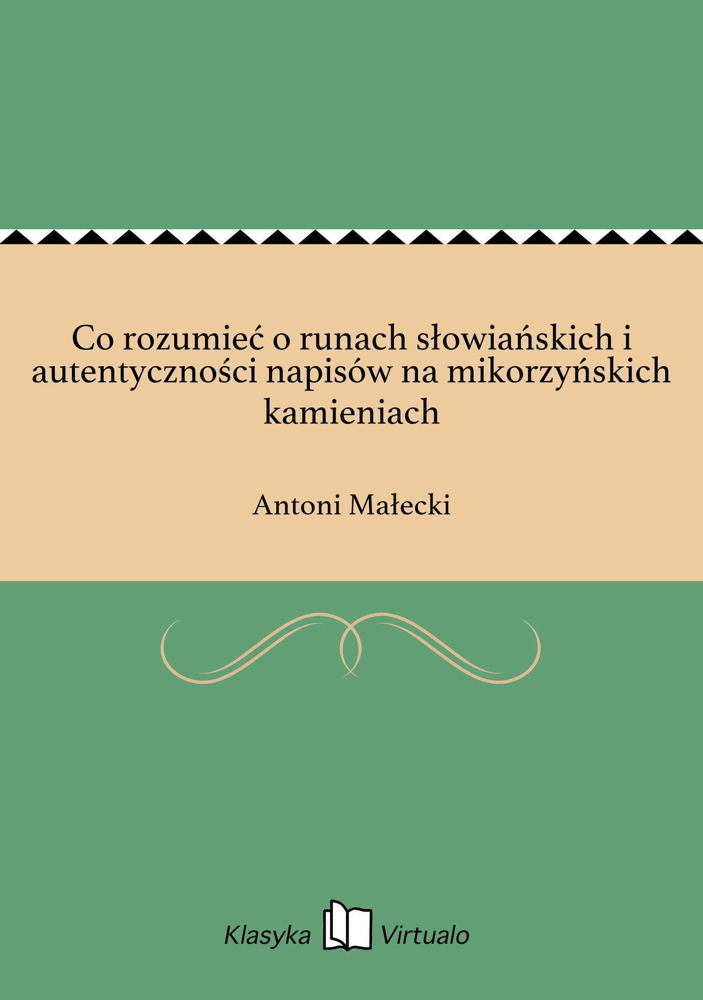Co rozumieć o runach słowiańskich i autentyczności napisów na mikorzyńskich kamieniach - Ebook (Książka EPUB) do pobrania w formacie EPUB