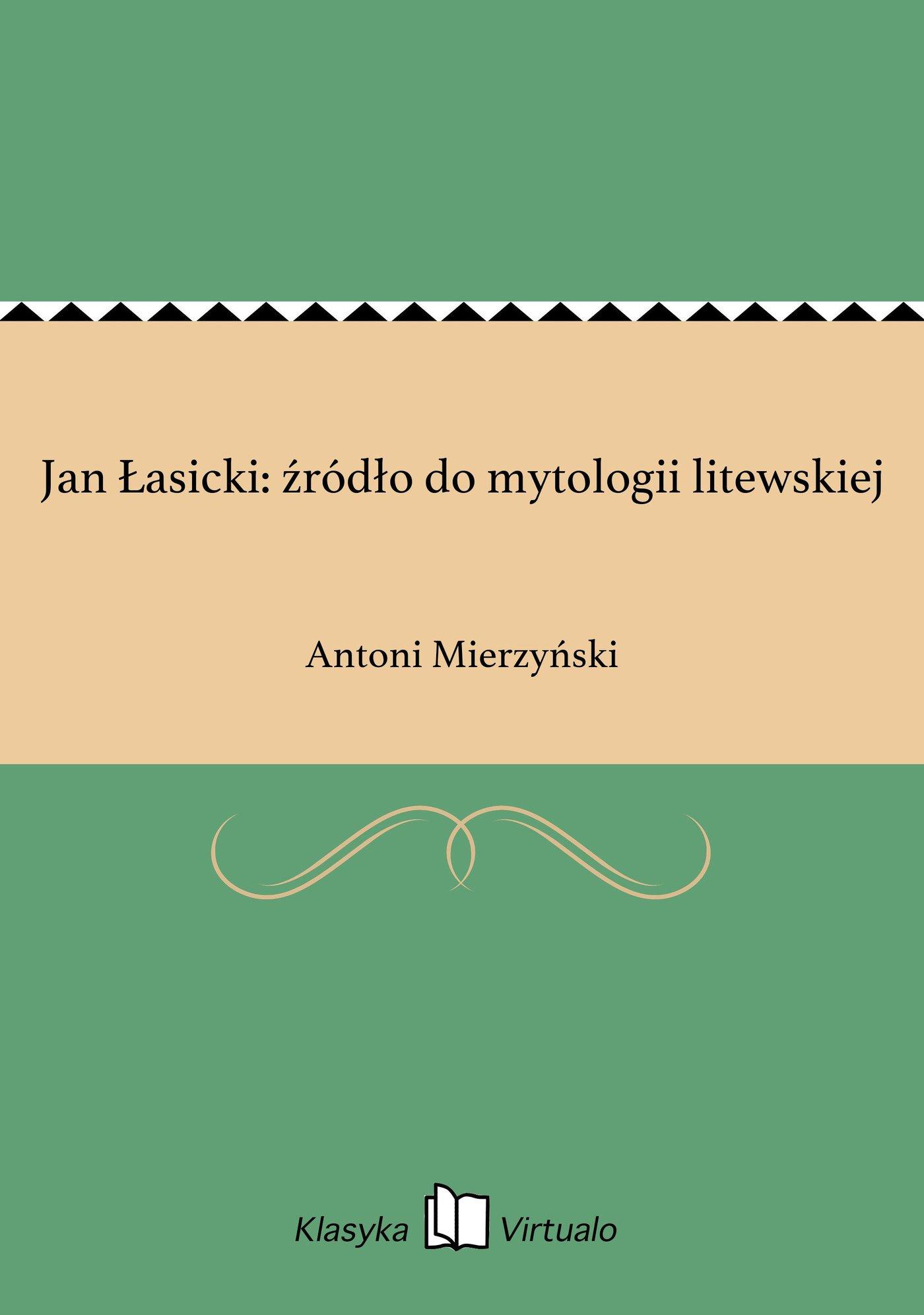 Jan Łasicki: źródło do mytologii litewskiej - Ebook (Książka EPUB) do pobrania w formacie EPUB