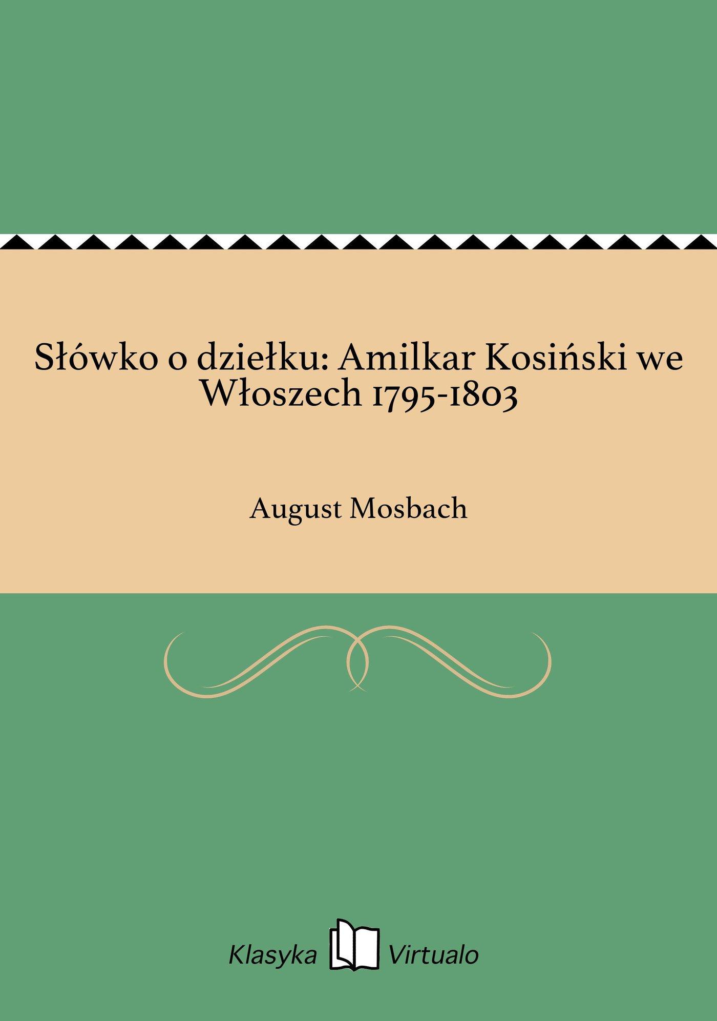 Słówko o dziełku: Amilkar Kosiński we Włoszech 1795-1803 - Ebook (Książka EPUB) do pobrania w formacie EPUB