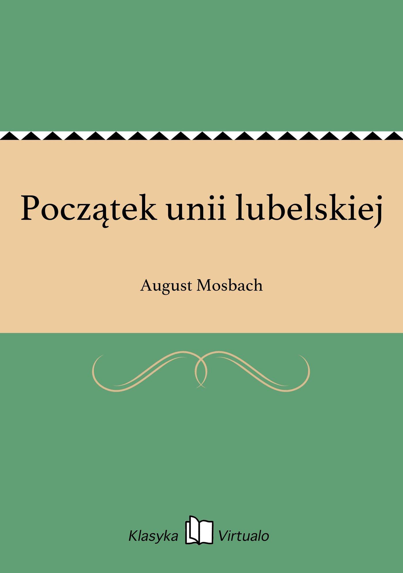 Początek unii lubelskiej - Ebook (Książka EPUB) do pobrania w formacie EPUB