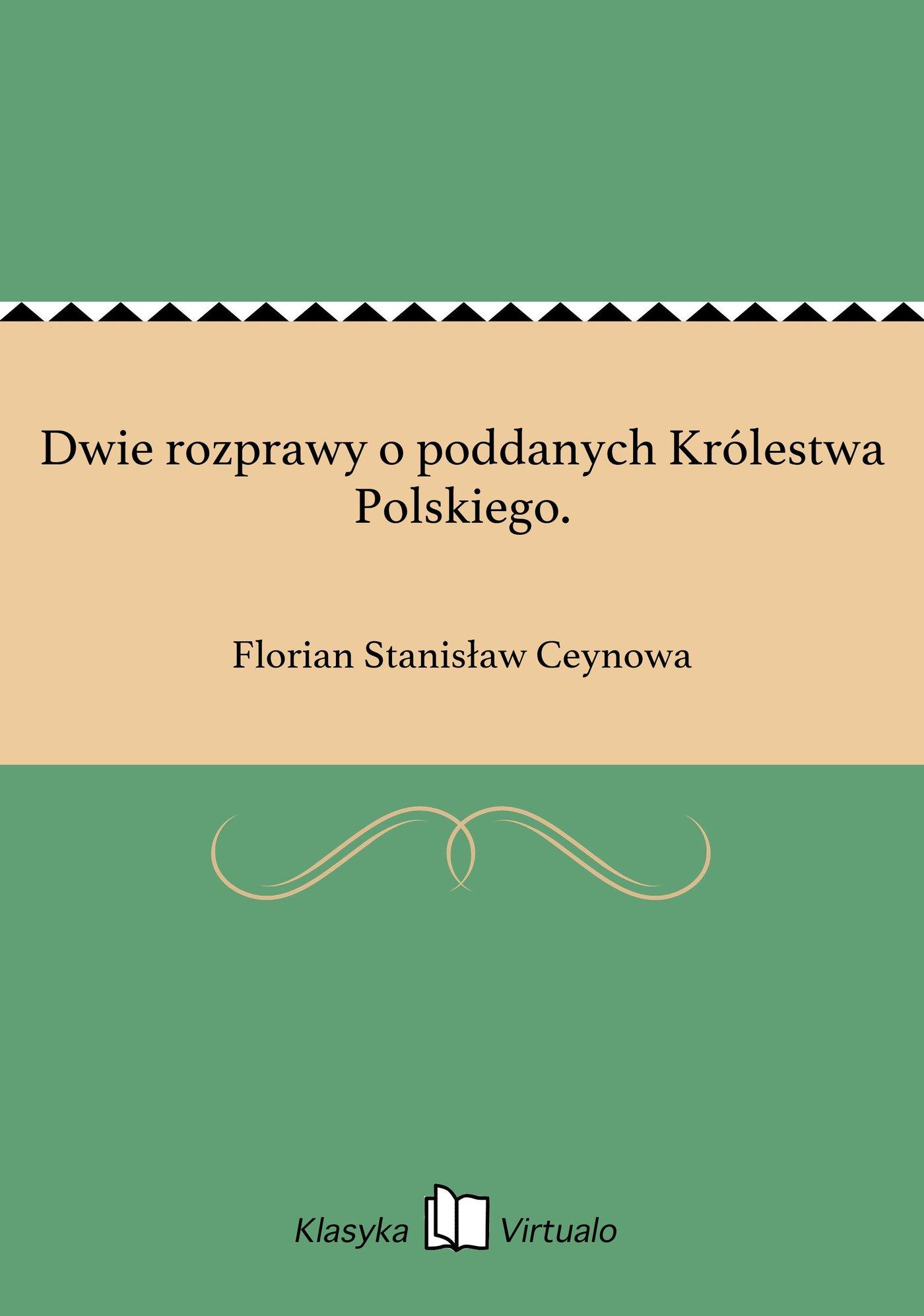 Dwie rozprawy o poddanych Królestwa Polskiego. - Ebook (Książka EPUB) do pobrania w formacie EPUB