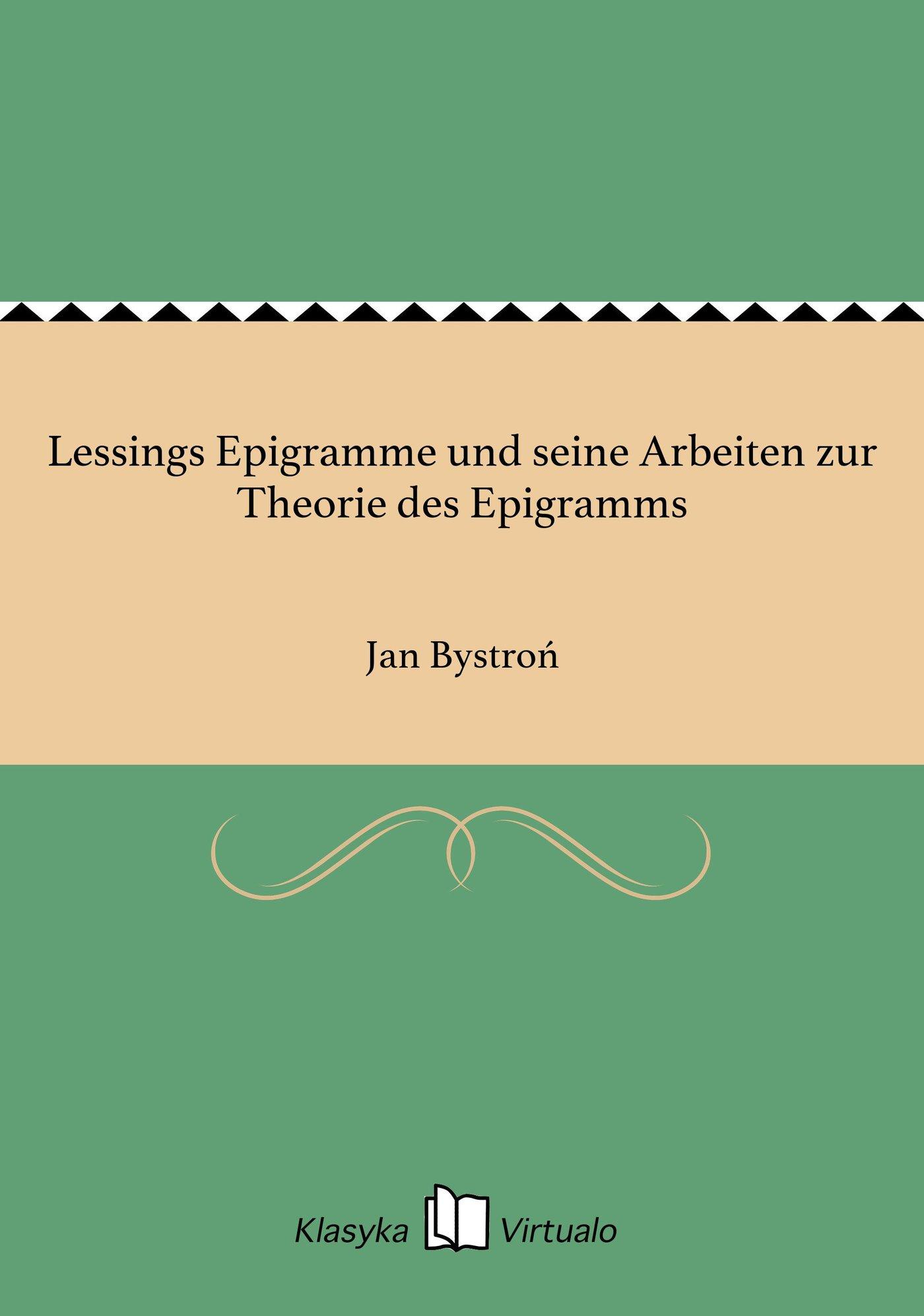 Lessings Epigramme und seine Arbeiten zur Theorie des Epigramms - Ebook (Książka EPUB) do pobrania w formacie EPUB