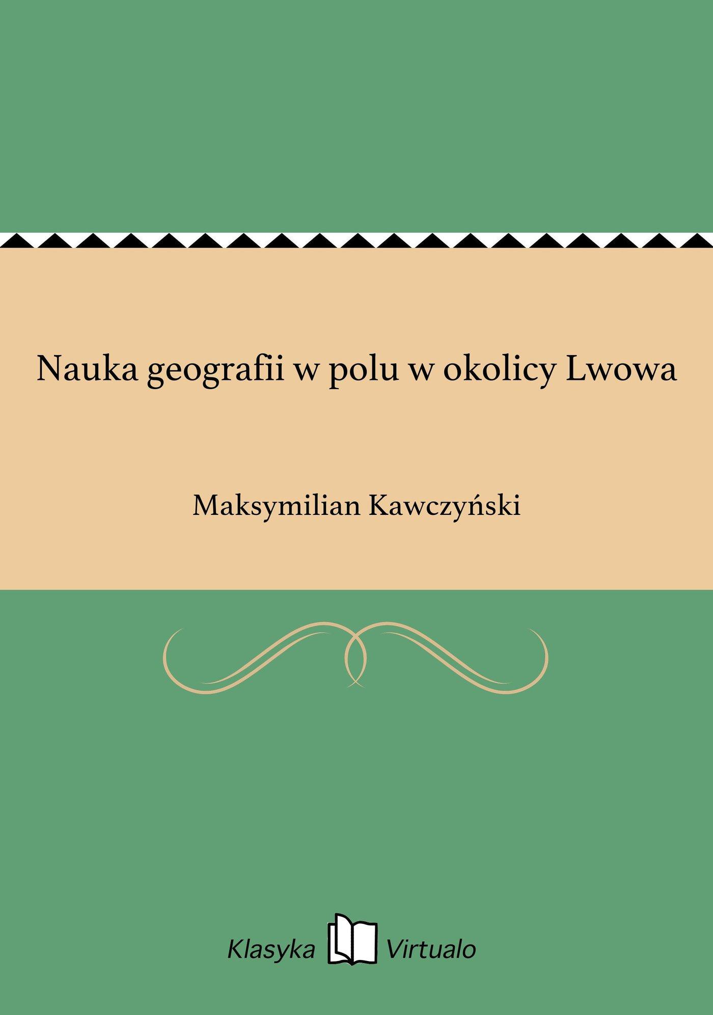 Nauka geografii w polu w okolicy Lwowa - Ebook (Książka EPUB) do pobrania w formacie EPUB