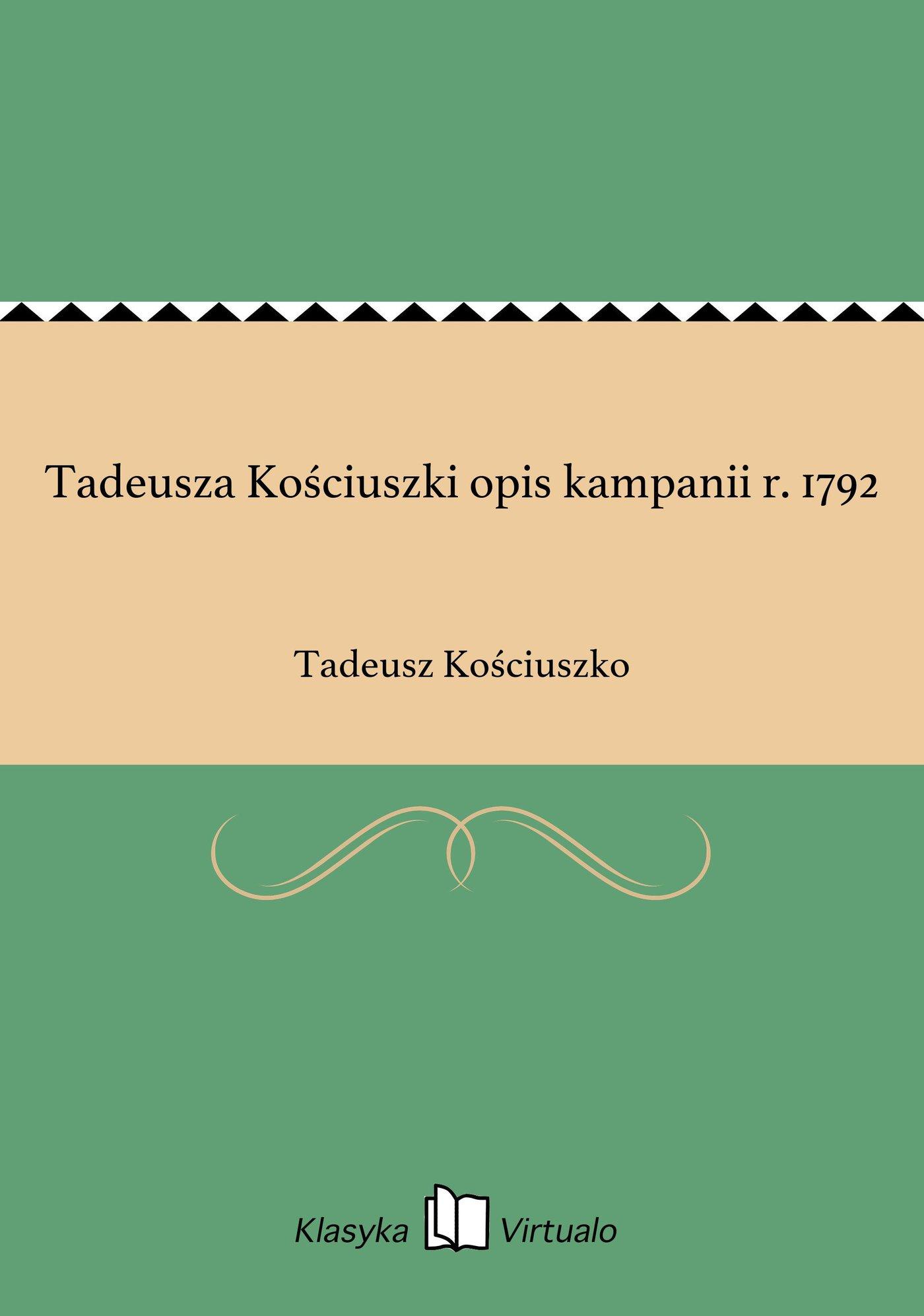 Tadeusza Kościuszki opis kampanii r. 1792 - Ebook (Książka EPUB) do pobrania w formacie EPUB