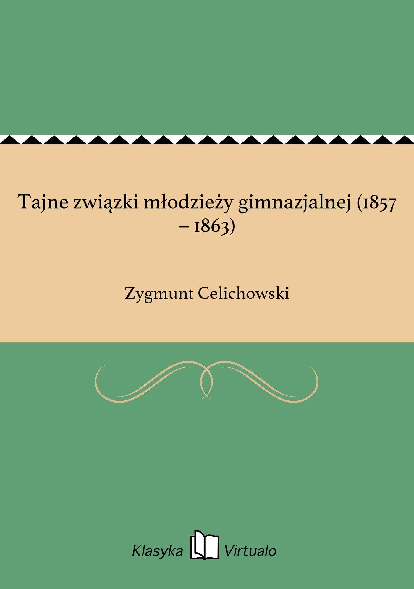 Tajne związki młodzieży gimnazjalnej (1857 – 1863) - Ebook (Książka EPUB) do pobrania w formacie EPUB