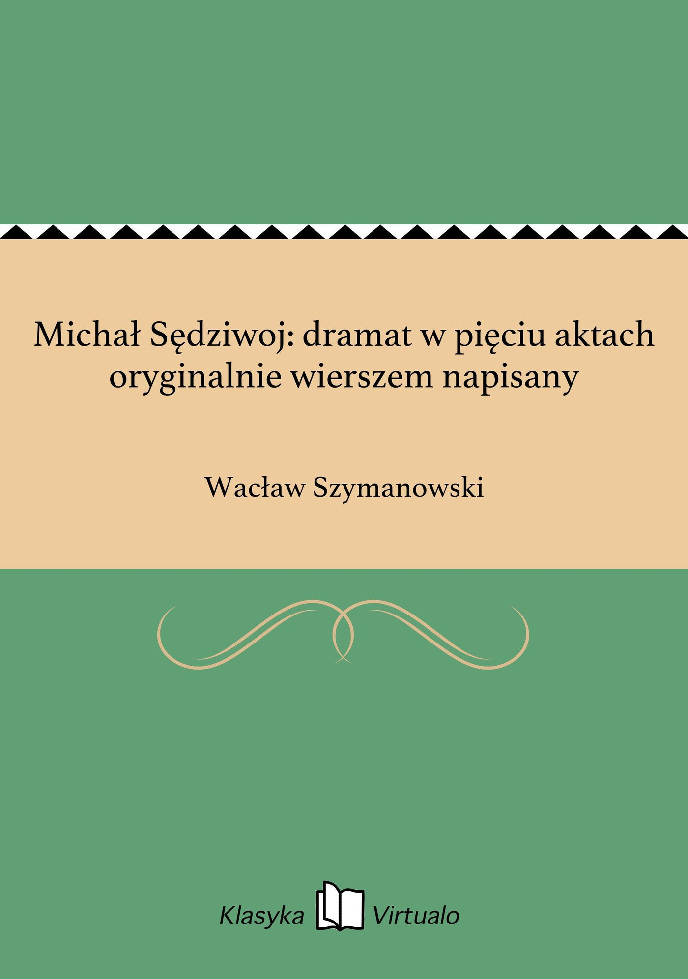 Michał Sędziwoj: dramat w pięciu aktach oryginalnie wierszem napisany - Ebook (Książka EPUB) do pobrania w formacie EPUB