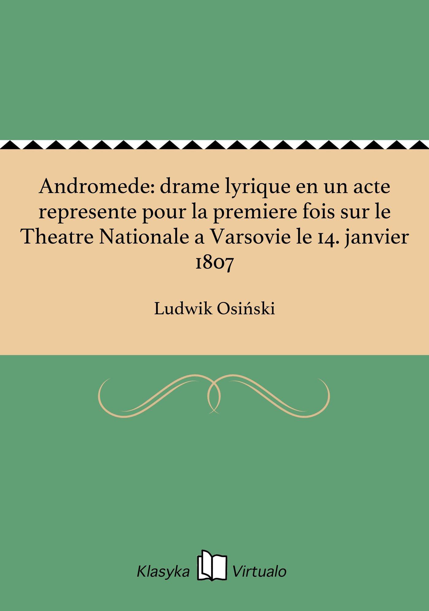 Andromede: drame lyrique en un acte represente pour la premiere fois sur le Theatre Nationale a Varsovie le 14. janvier 1807 - Ebook (Książka EPUB) do pobrania w formacie EPUB