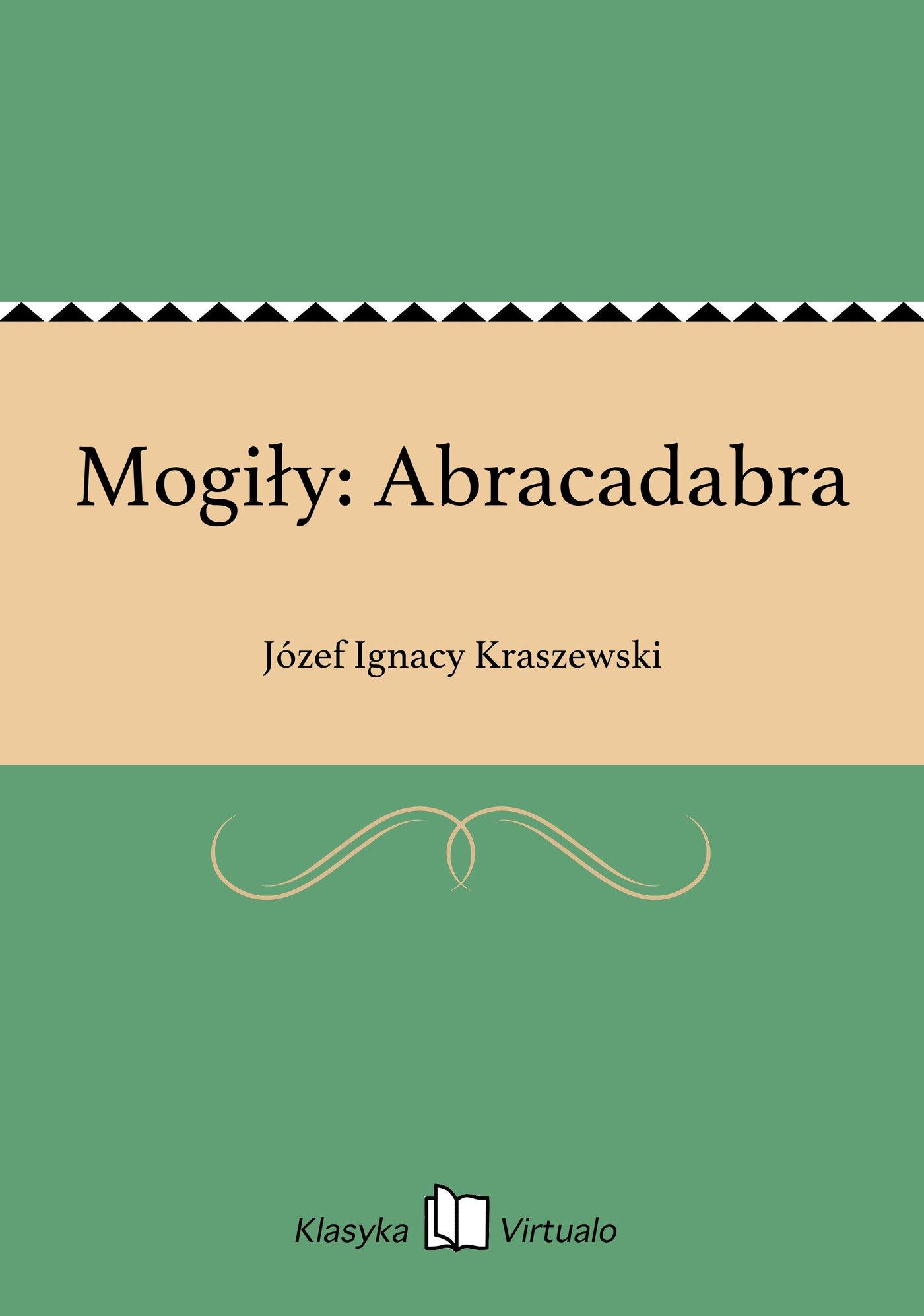 Mogiły: Abracadabra - Ebook (Książka EPUB) do pobrania w formacie EPUB
