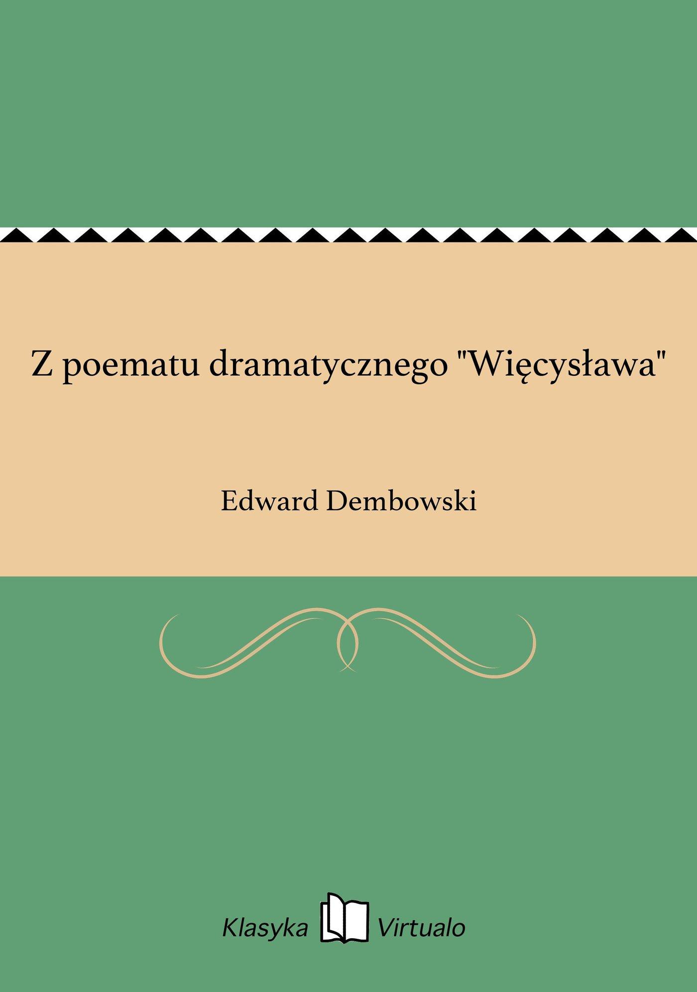 """Z poematu dramatycznego """"Więcysława"""" - Ebook (Książka EPUB) do pobrania w formacie EPUB"""
