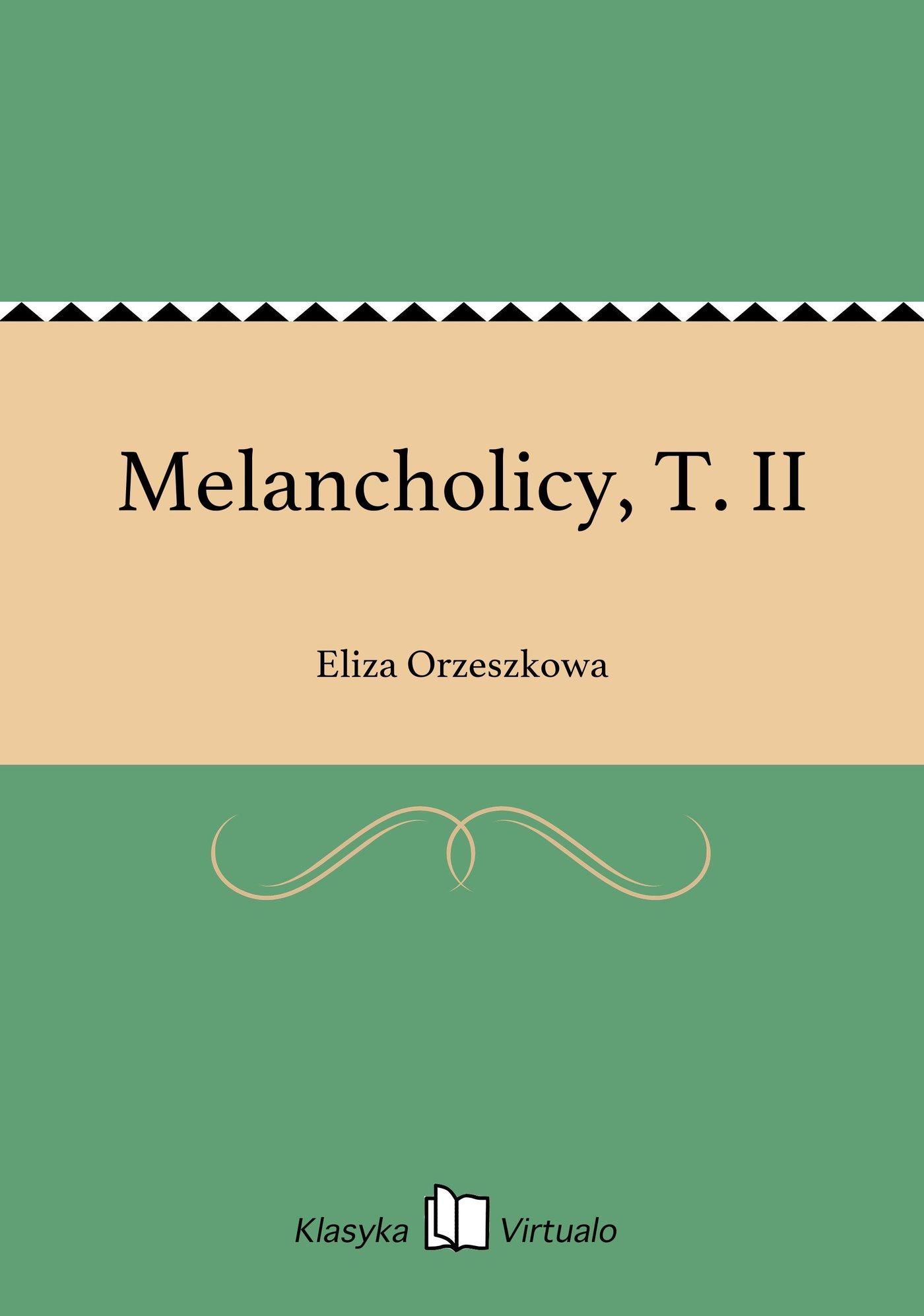 Melancholicy, T. II - Ebook (Książka EPUB) do pobrania w formacie EPUB
