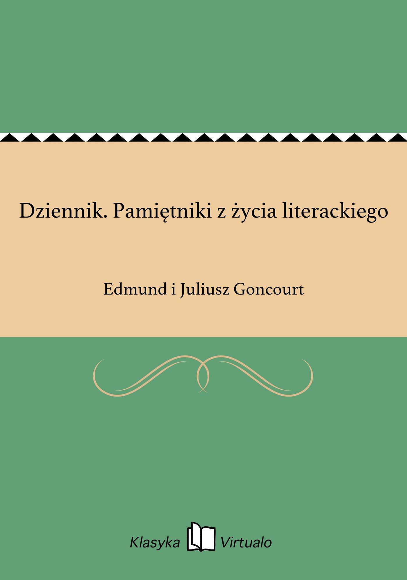 Dziennik. Pamiętniki z życia literackiego - Ebook (Książka EPUB) do pobrania w formacie EPUB