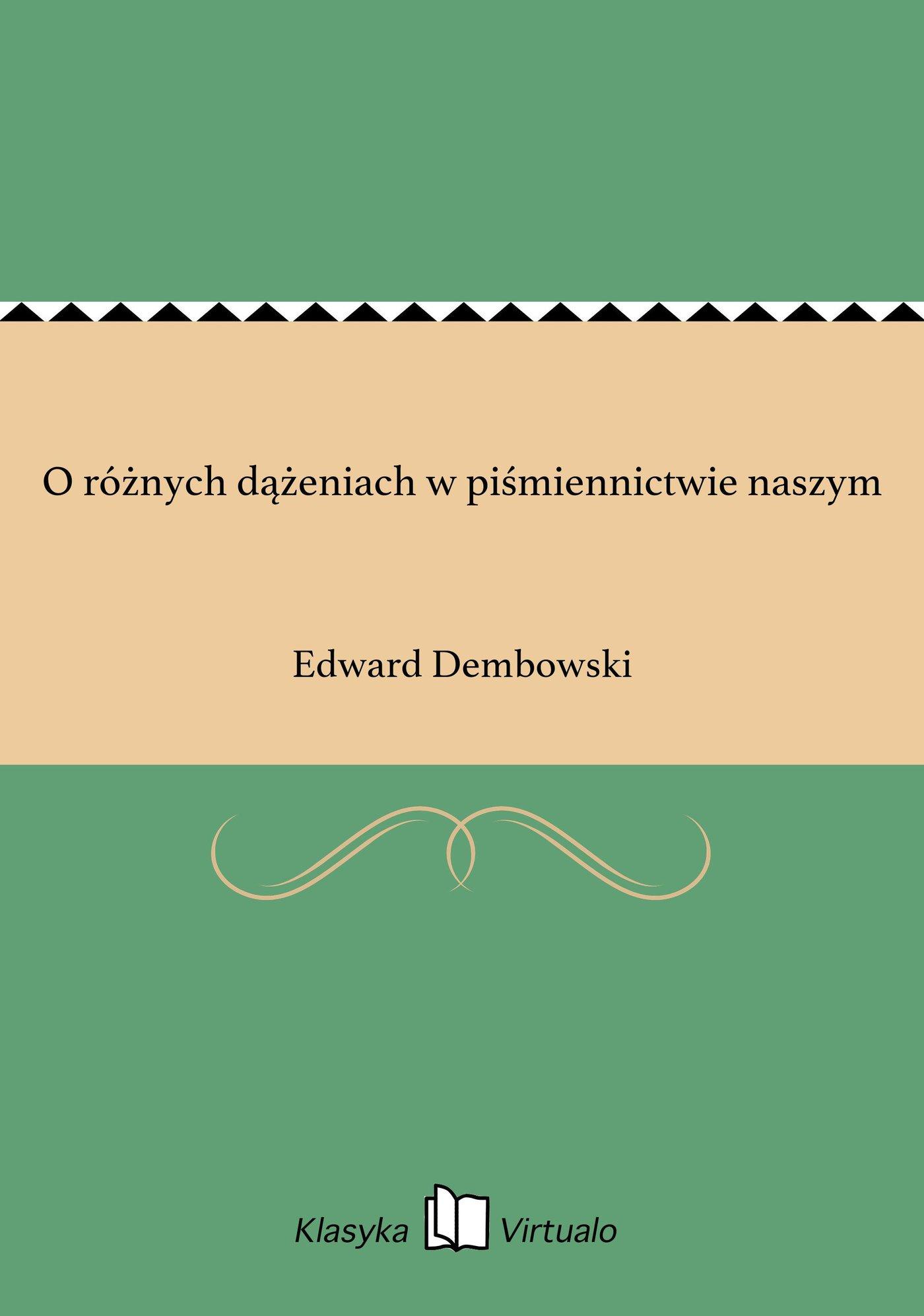 O różnych dążeniach w piśmiennictwie naszym - Ebook (Książka EPUB) do pobrania w formacie EPUB