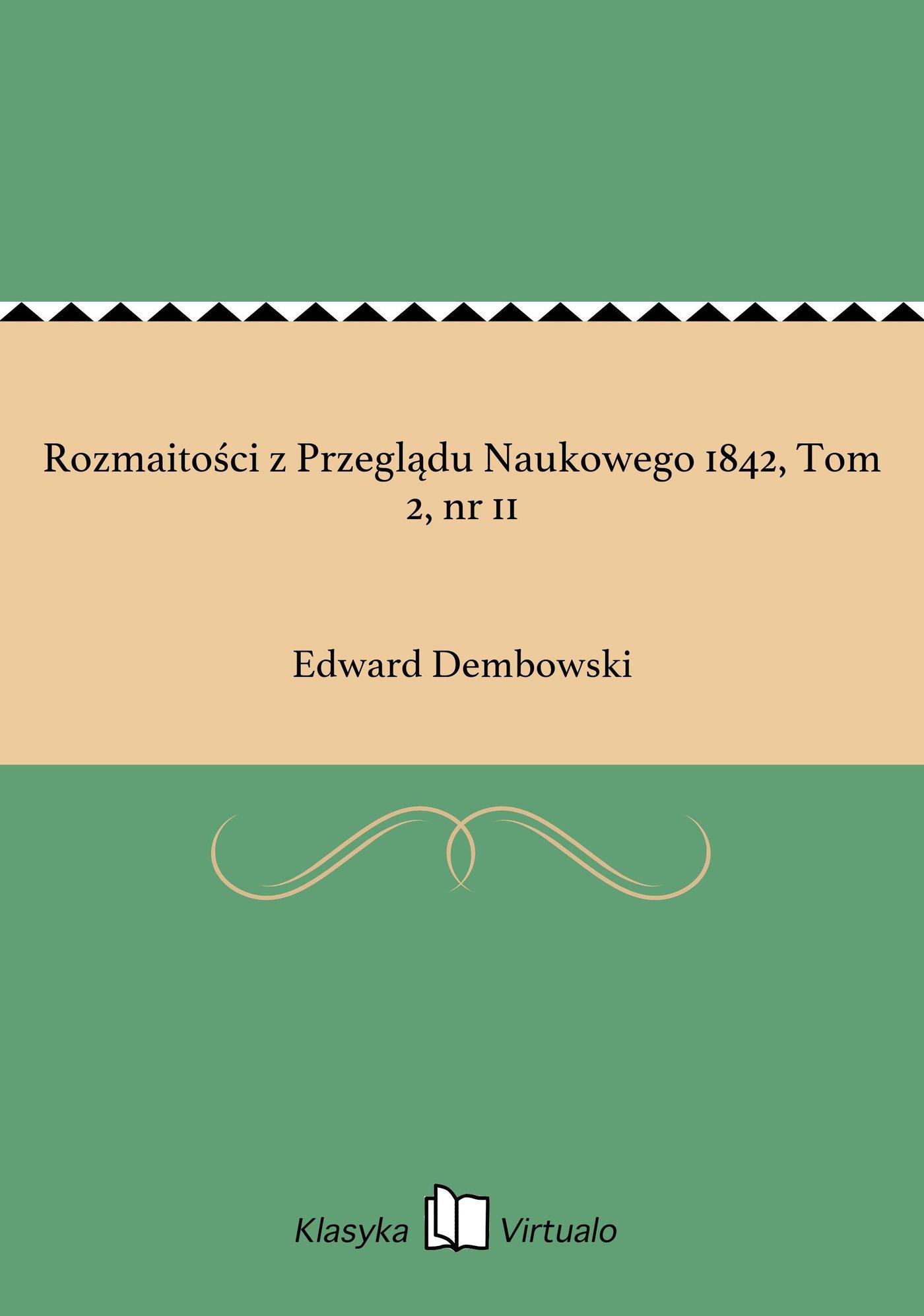 Rozmaitości z Przeglądu Naukowego 1842, Tom 2, nr 11 - Ebook (Książka EPUB) do pobrania w formacie EPUB