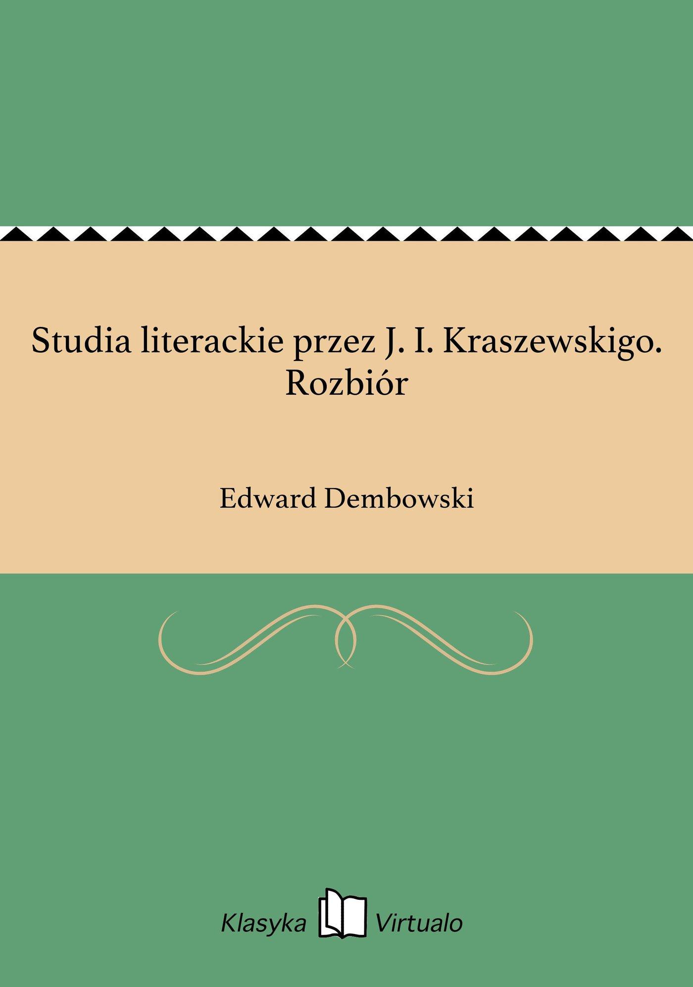 Studia literackie przez J. I. Kraszewskigo. Rozbiór - Ebook (Książka EPUB) do pobrania w formacie EPUB