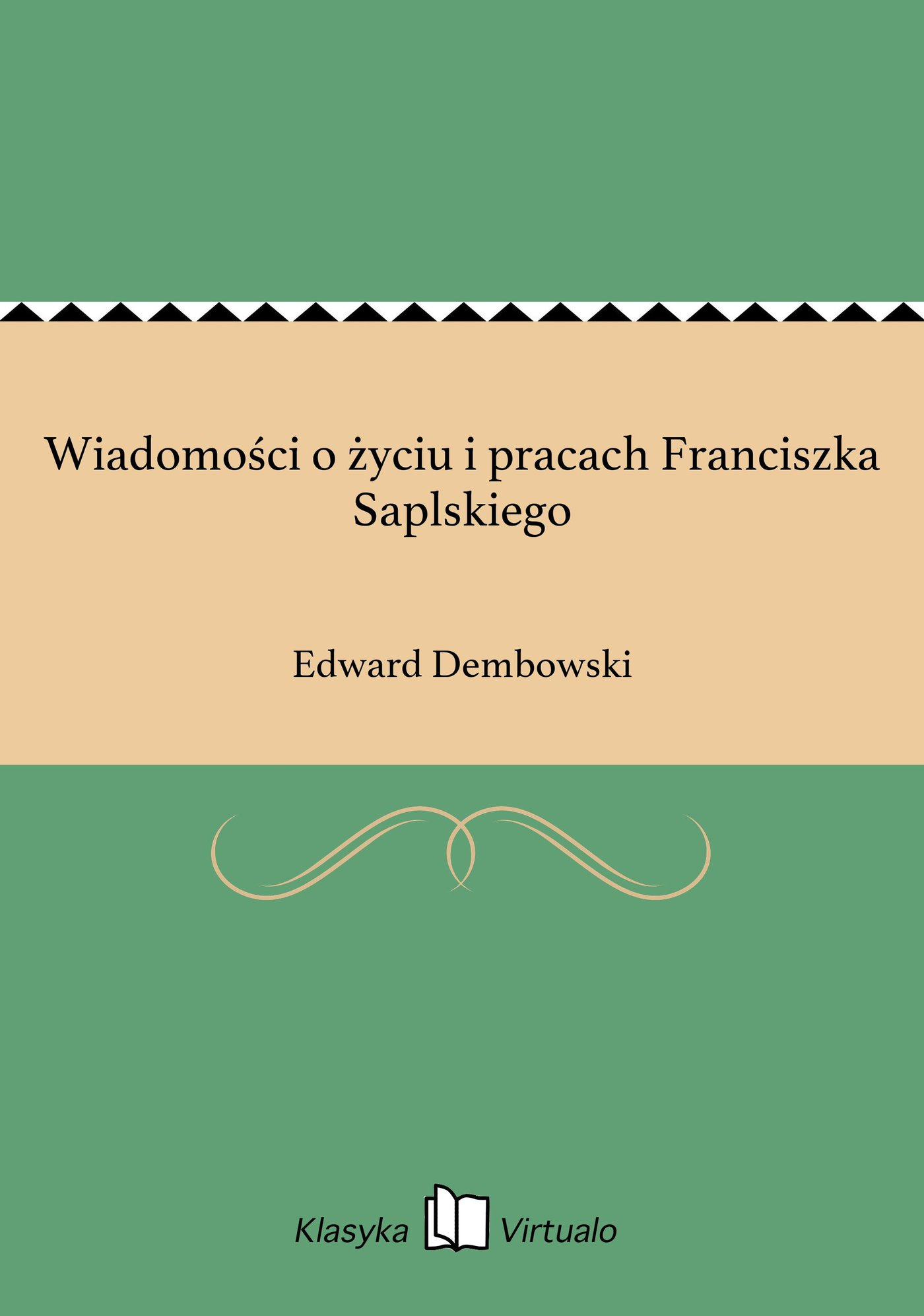Wiadomości o życiu i pracach Franciszka Saplskiego - Ebook (Książka EPUB) do pobrania w formacie EPUB