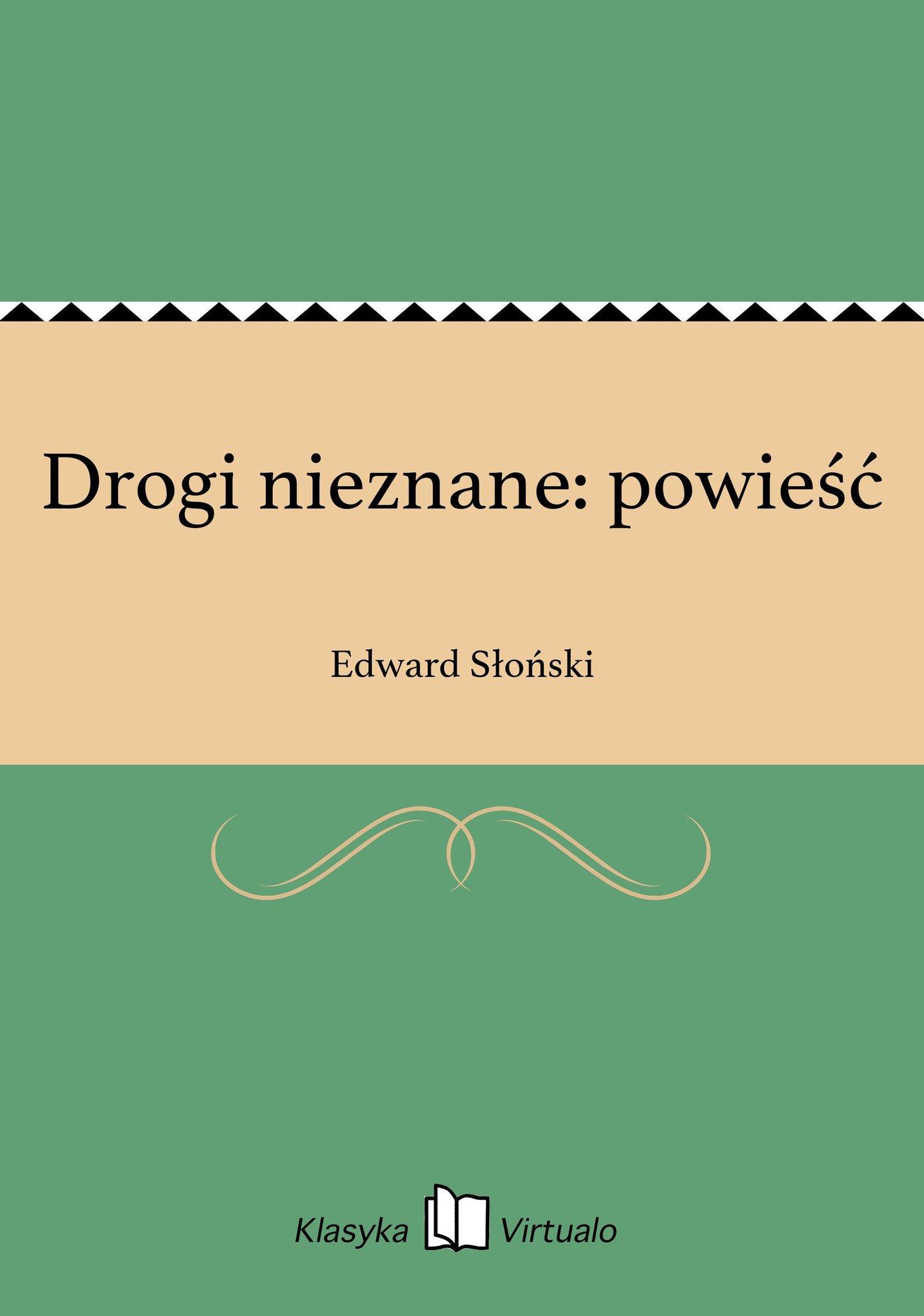 Drogi nieznane: powieść - Ebook (Książka EPUB) do pobrania w formacie EPUB