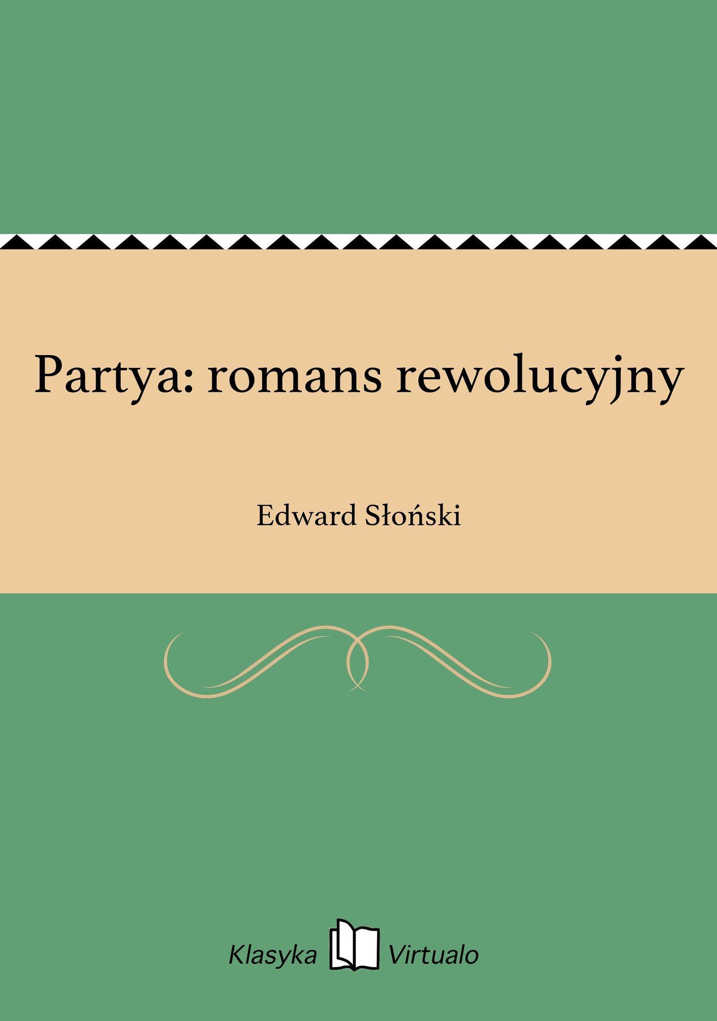 Partya: romans rewolucyjny - Ebook (Książka EPUB) do pobrania w formacie EPUB