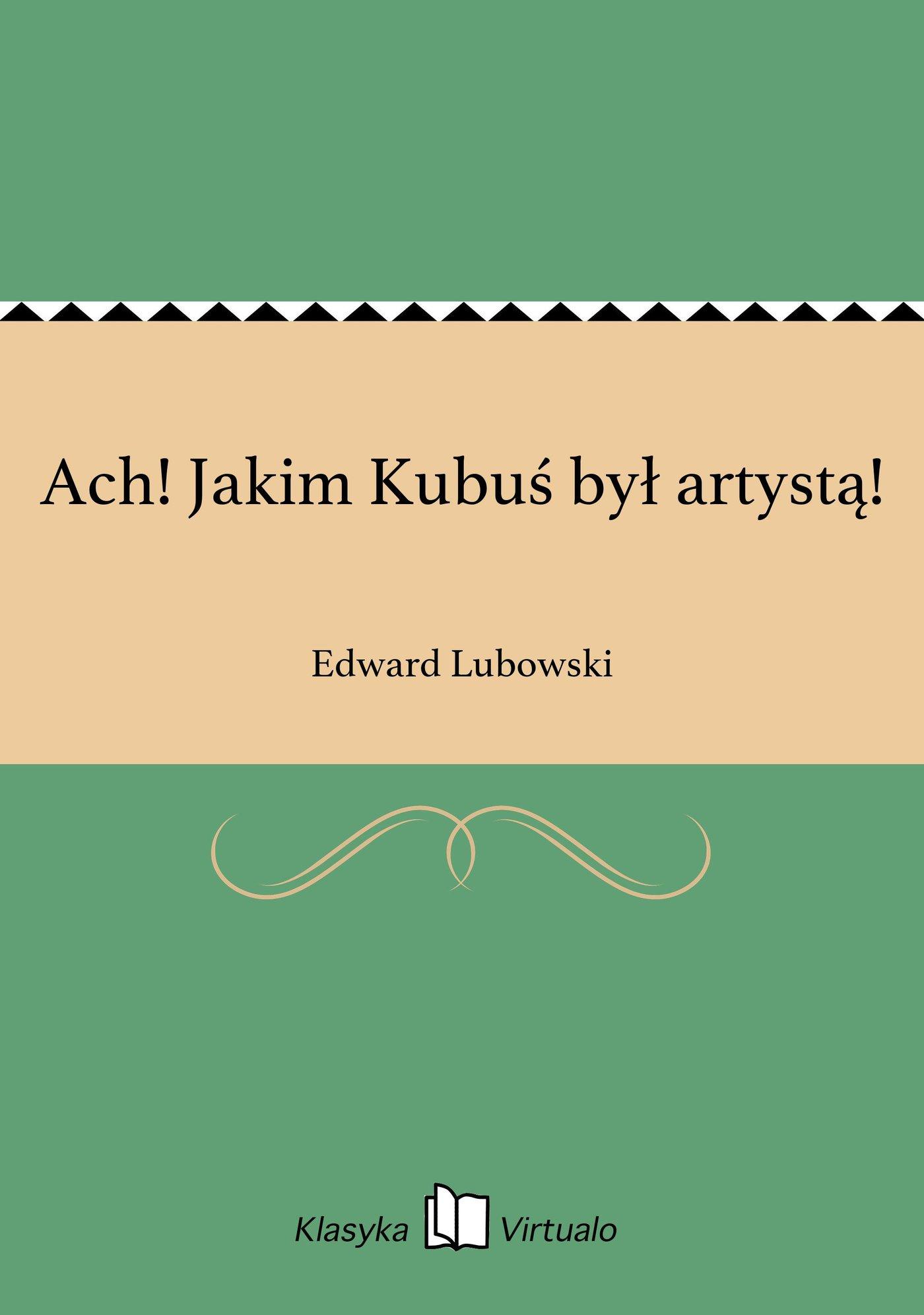 Ach! Jakim Kubuś był artystą! - Ebook (Książka EPUB) do pobrania w formacie EPUB