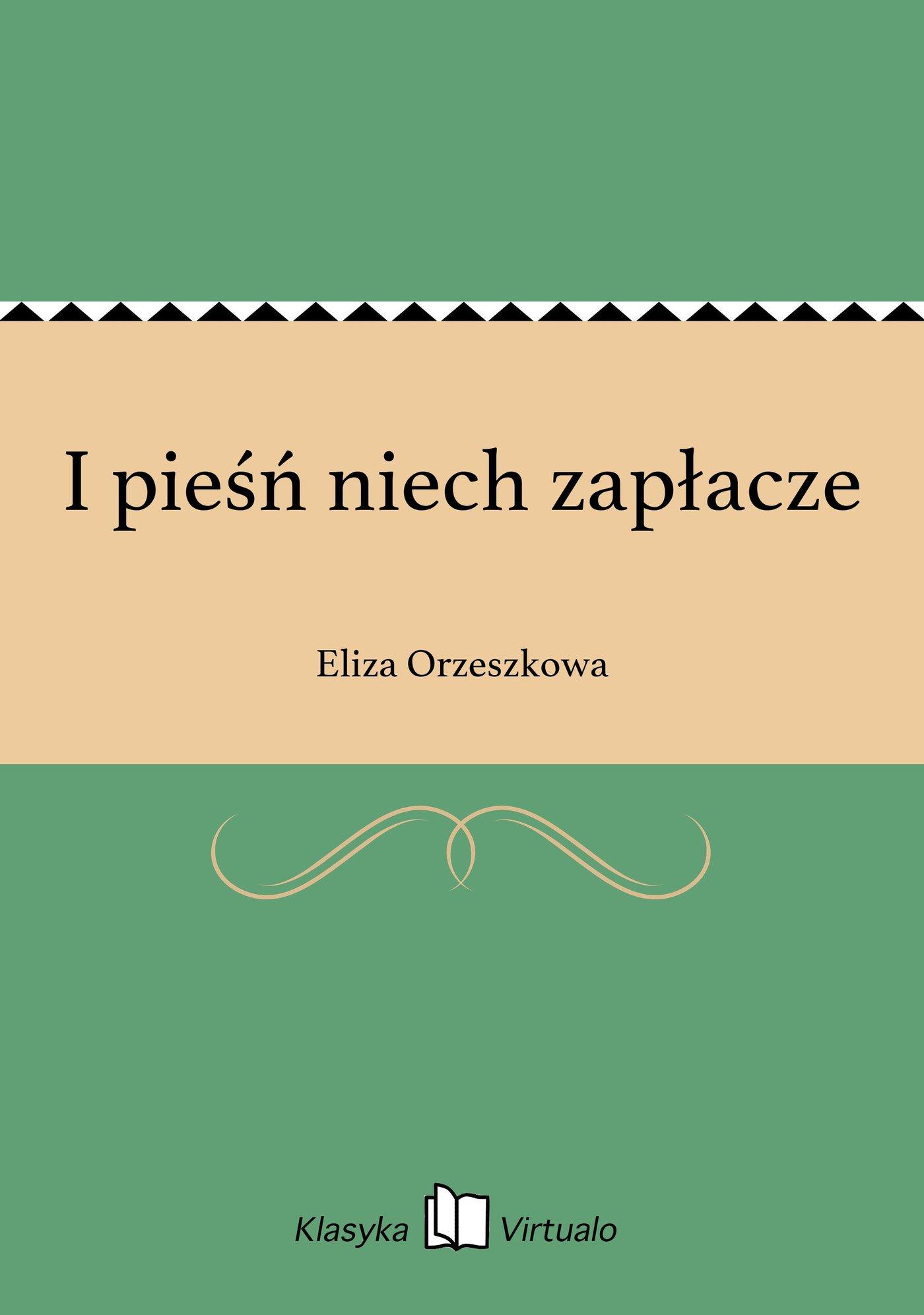 I pieśń niech zapłacze - Ebook (Książka EPUB) do pobrania w formacie EPUB