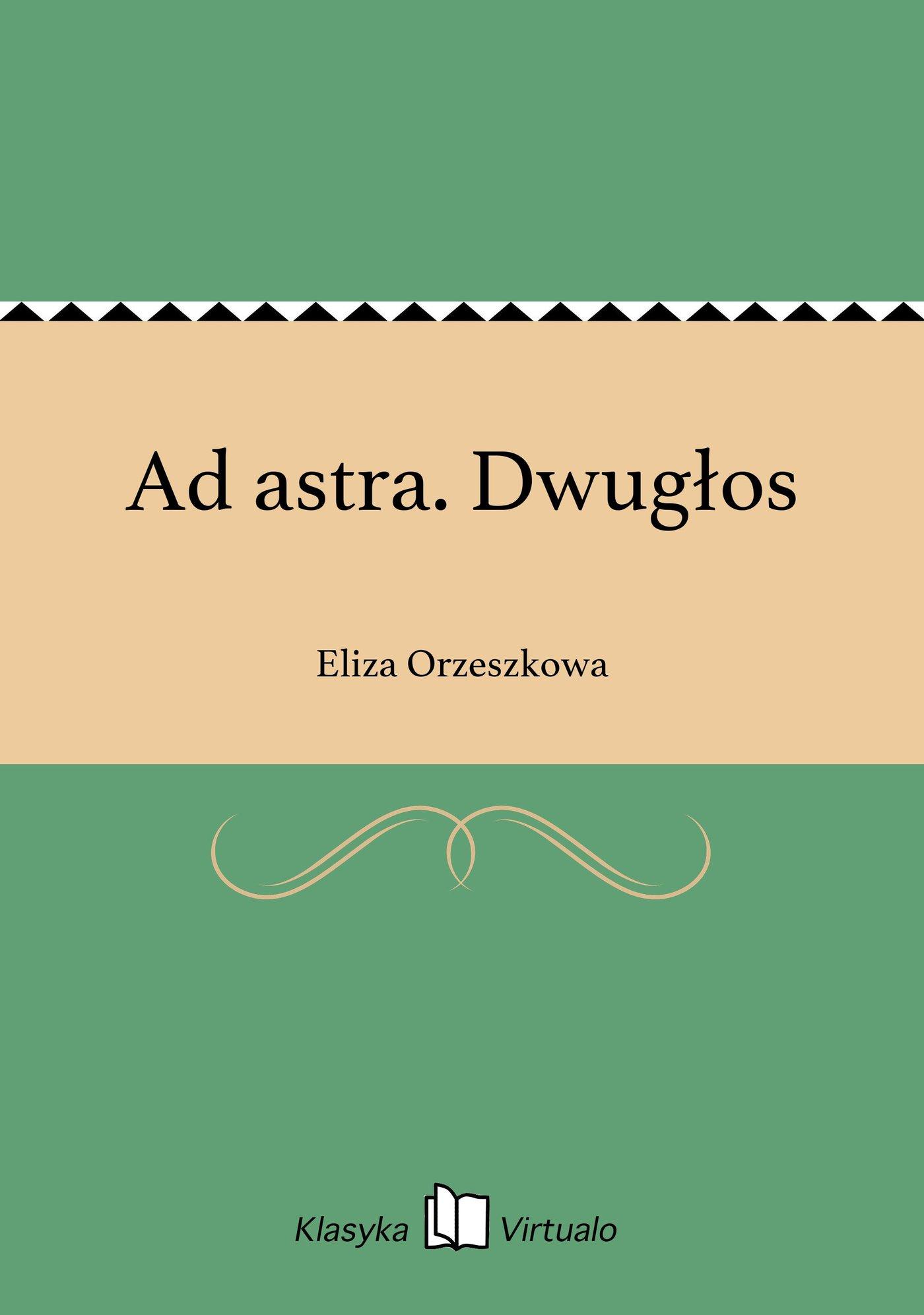Ad astra. Dwugłos - Ebook (Książka EPUB) do pobrania w formacie EPUB